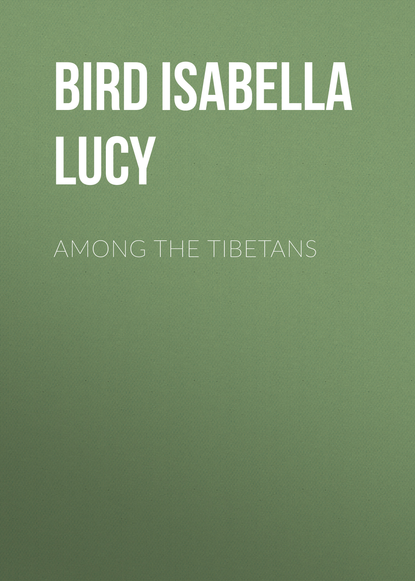 Bird Isabella Lucy Among the Tibetans