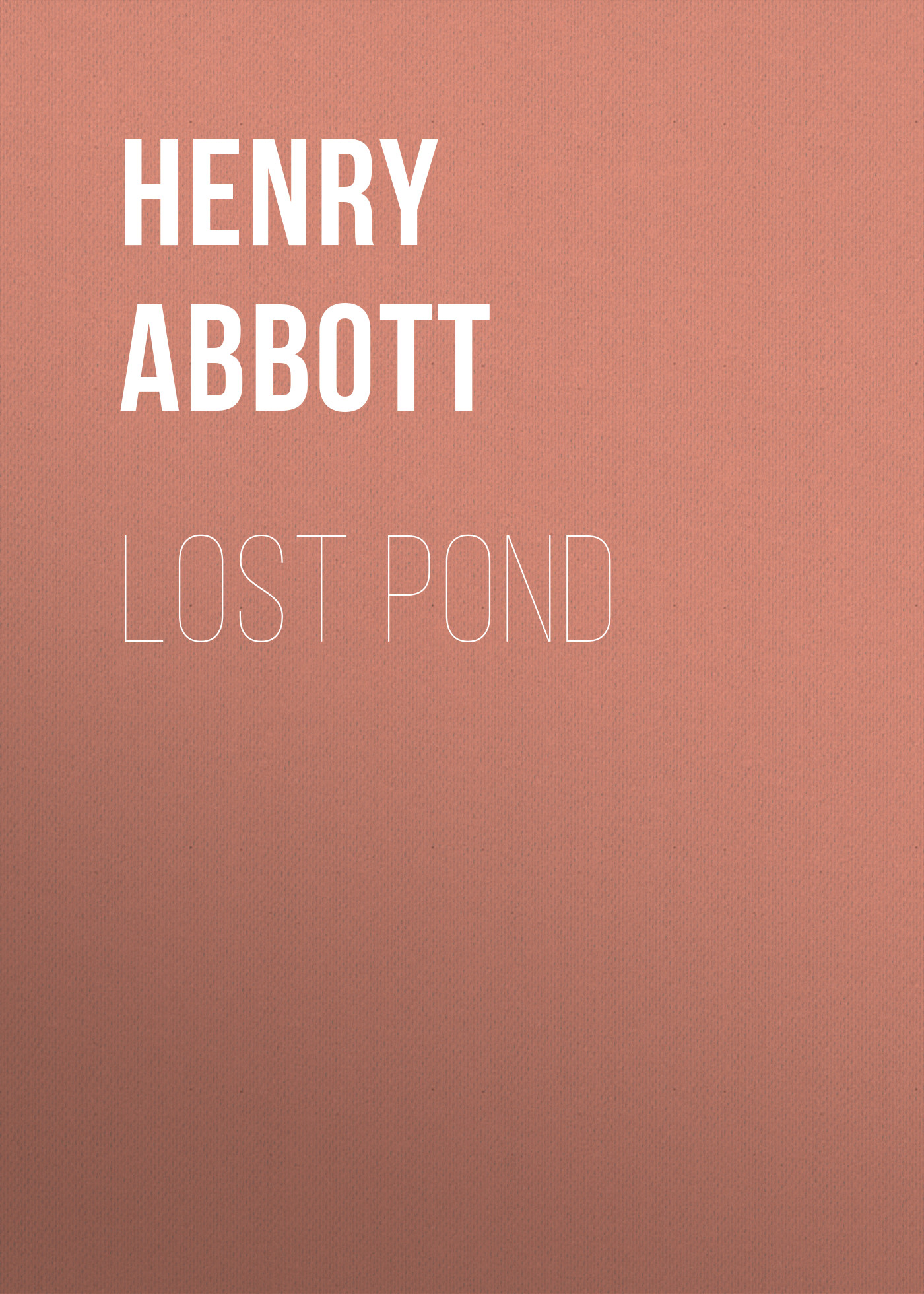 Abbott Henry Lost Pond abbott jacob richard i