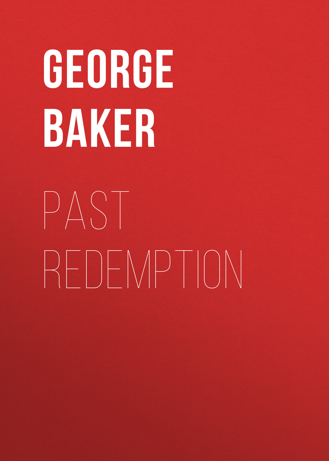 Baker George Melville Past Redemption baker george melville the duchess of dublin