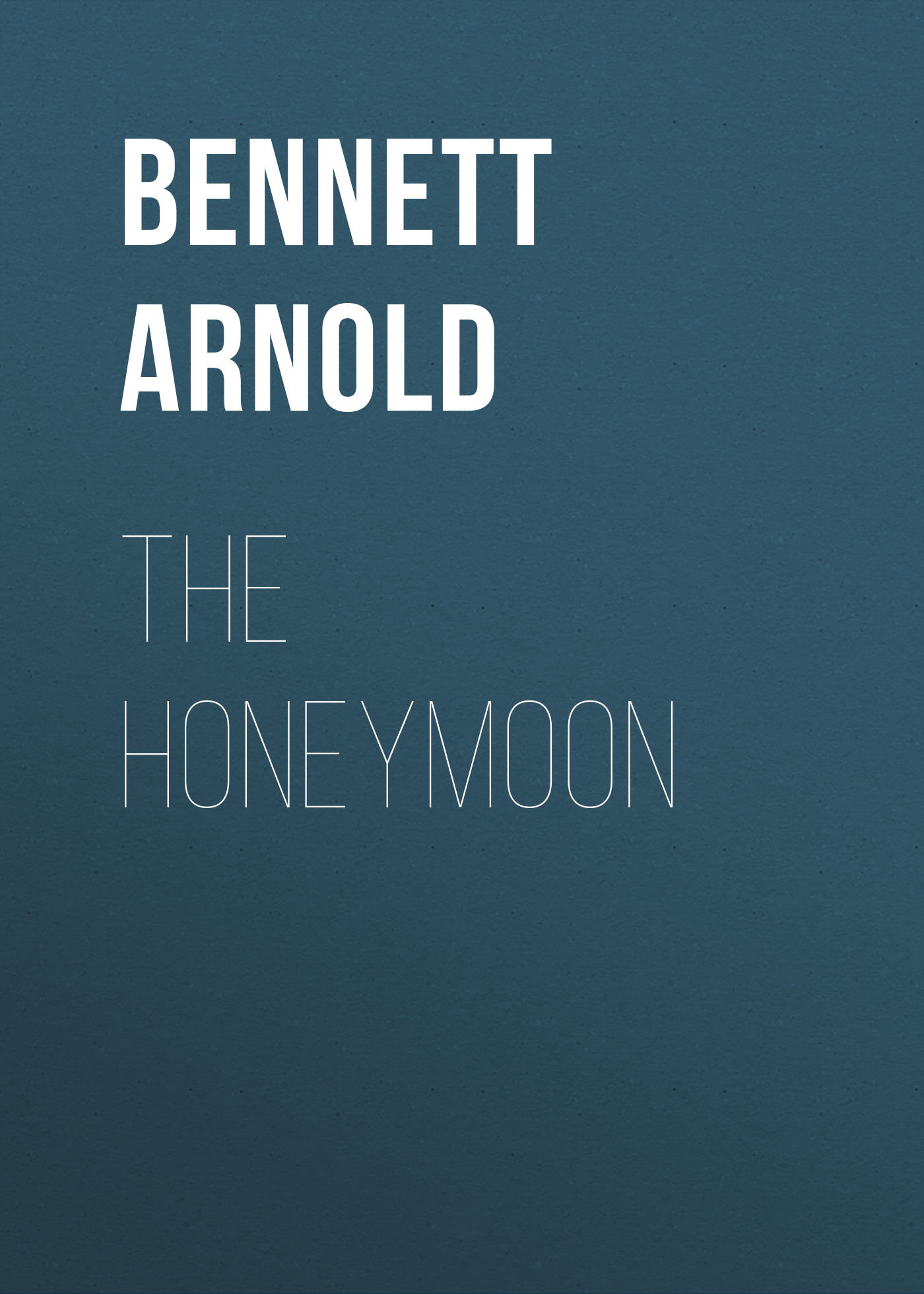 Bennett Arnold The Honeymoon kummer frederic arnold the ivory snuff box