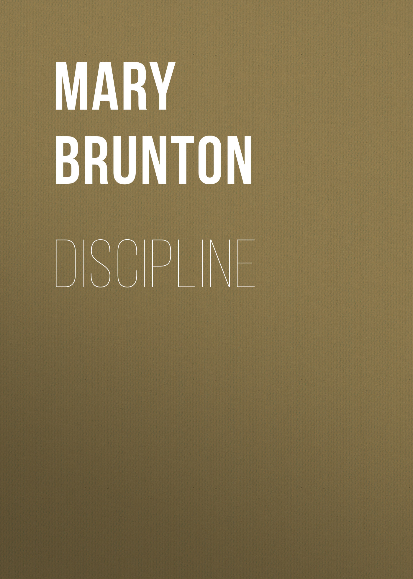 Mary Brunton Discipline james brunton stephens convict once