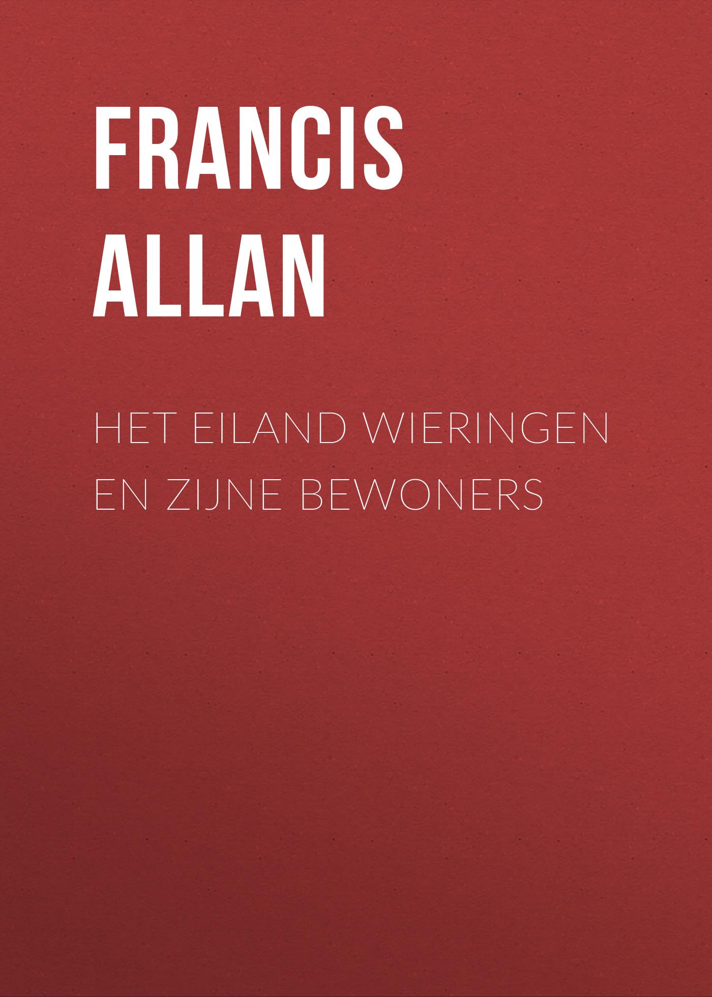 Allan Francis Het Eiland Wieringen en Zijne Bewoners kardec allan vaimude raamat