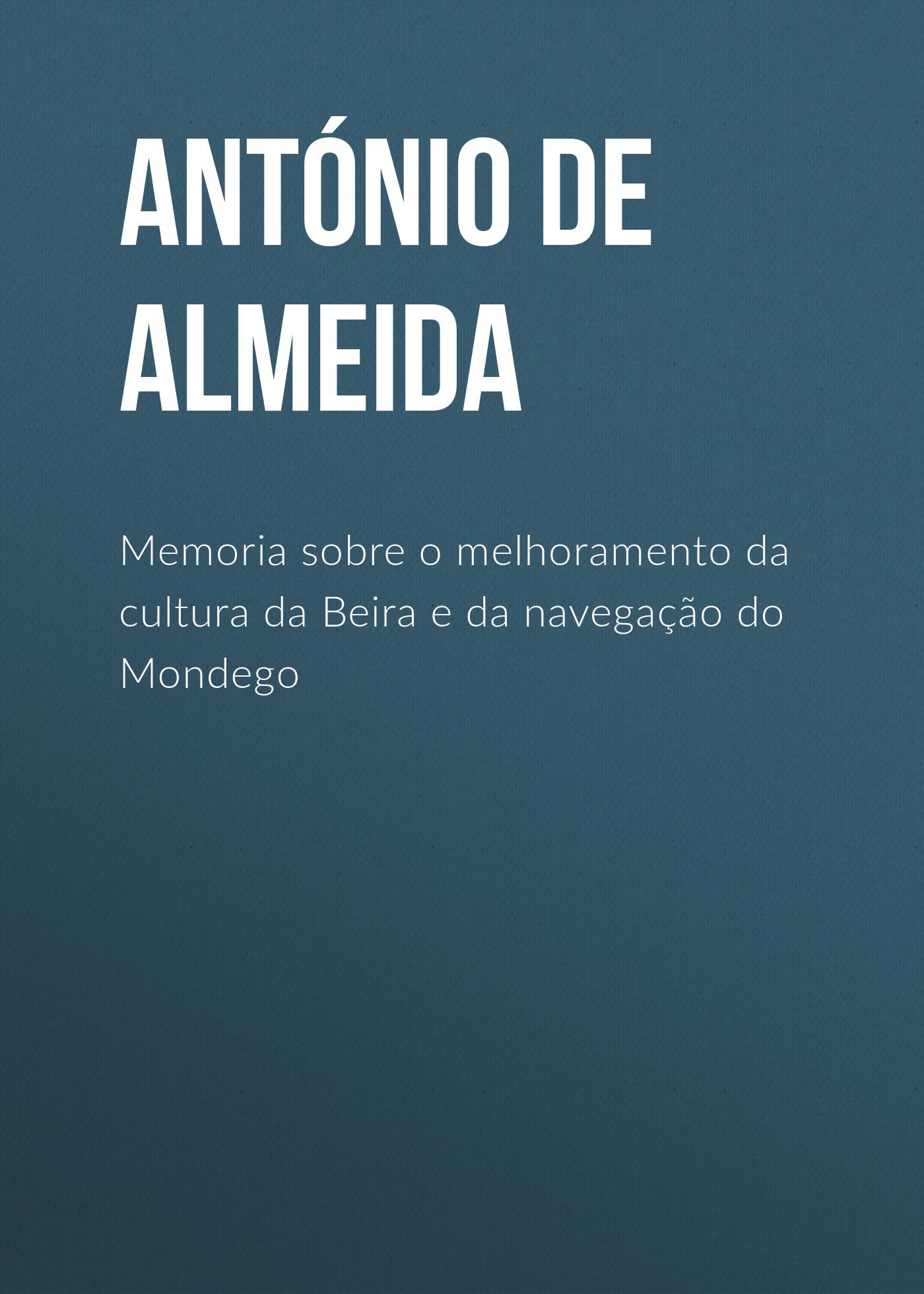 António de Almeida Memoria sobre o melhoramento da cultura da Beira e da navegação do Mondego onstage da 100