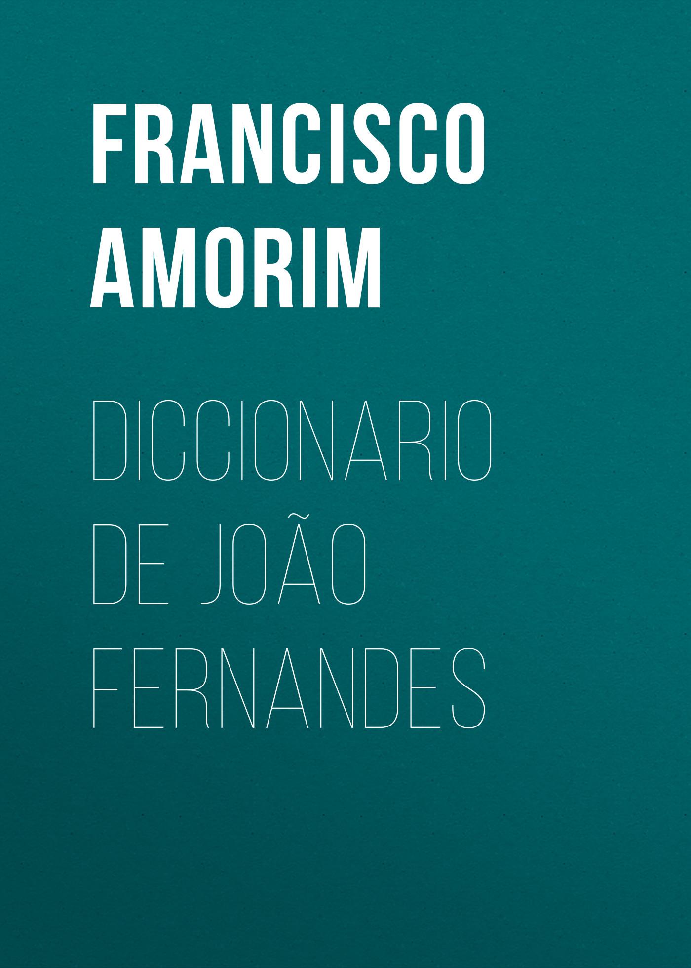 Francisco Gomes de Amorim Diccionario João Fernandes