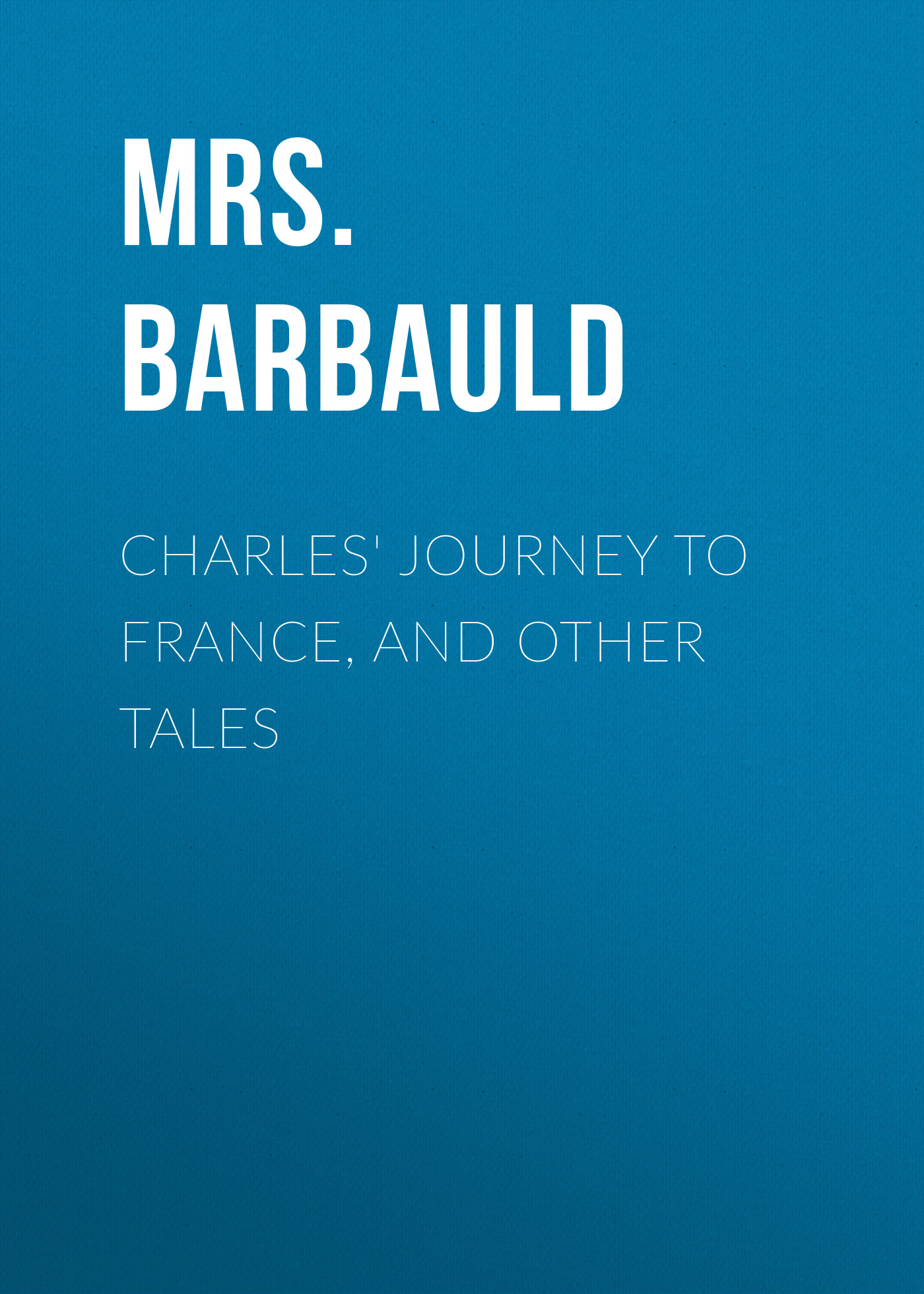 charles journey to france and other tales