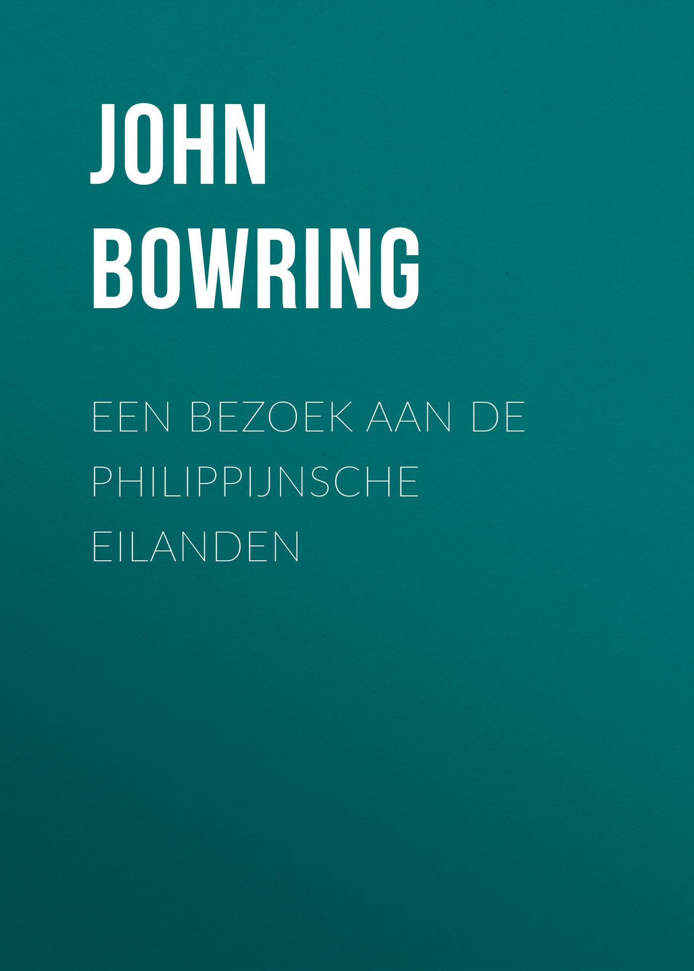 цена Bowring John Een Bezoek aan de Philippijnsche Eilanden