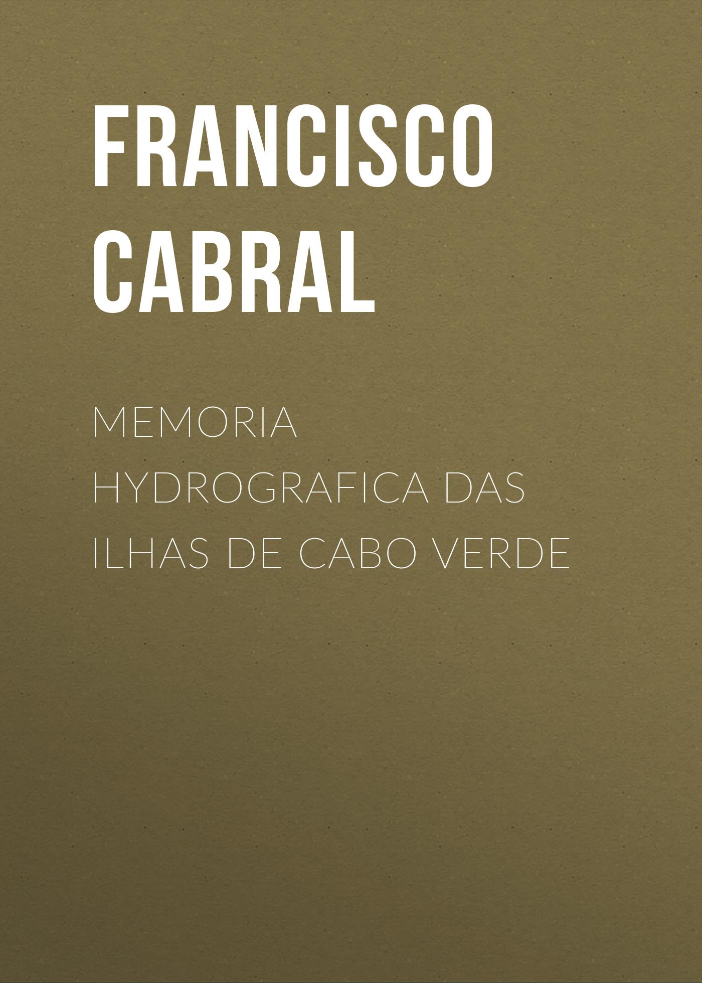 Cabral Francisco Antonio Memoria hydrografica das ilhas de Cabo Verde hp q7583a magenta