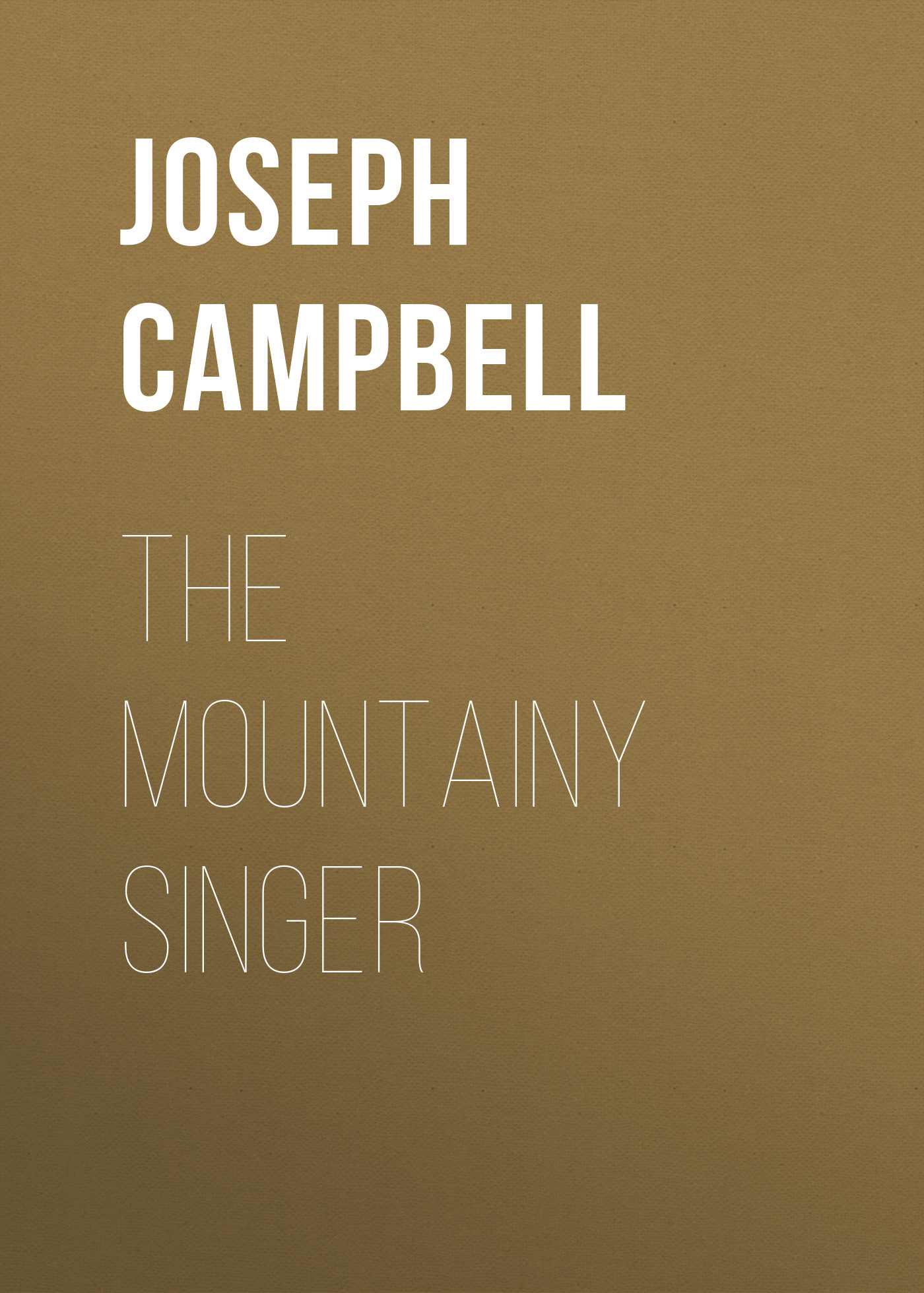 Campbell Joseph The Mountainy Singer