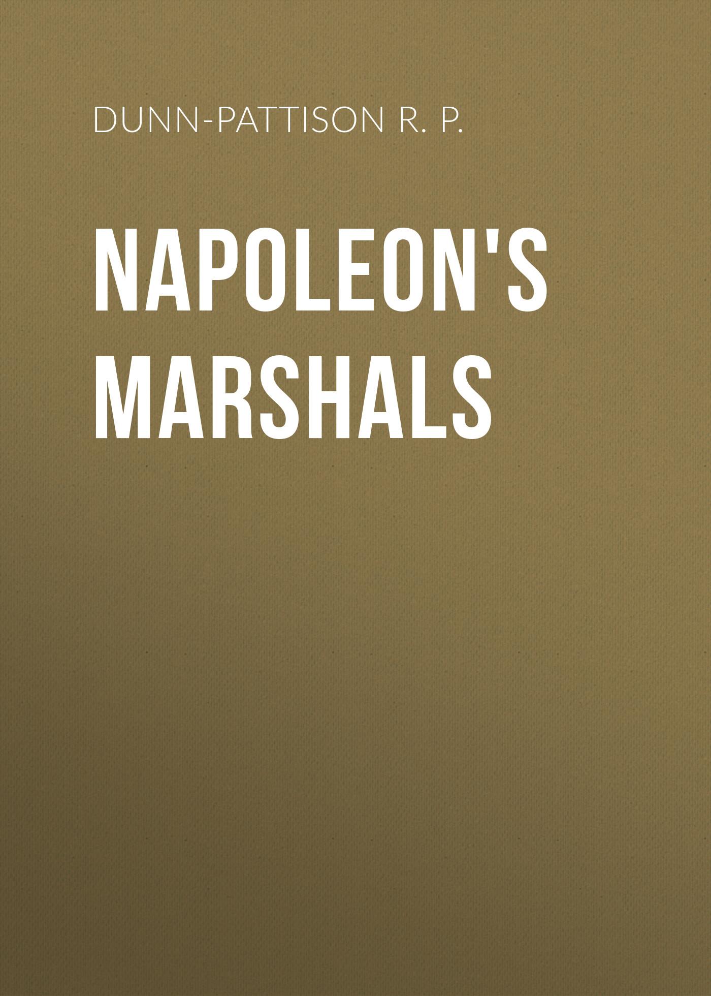 Dunn-Pattison R. P. Napoleon's Marshals аптечка полимербыт 6 5 л с вкладышем