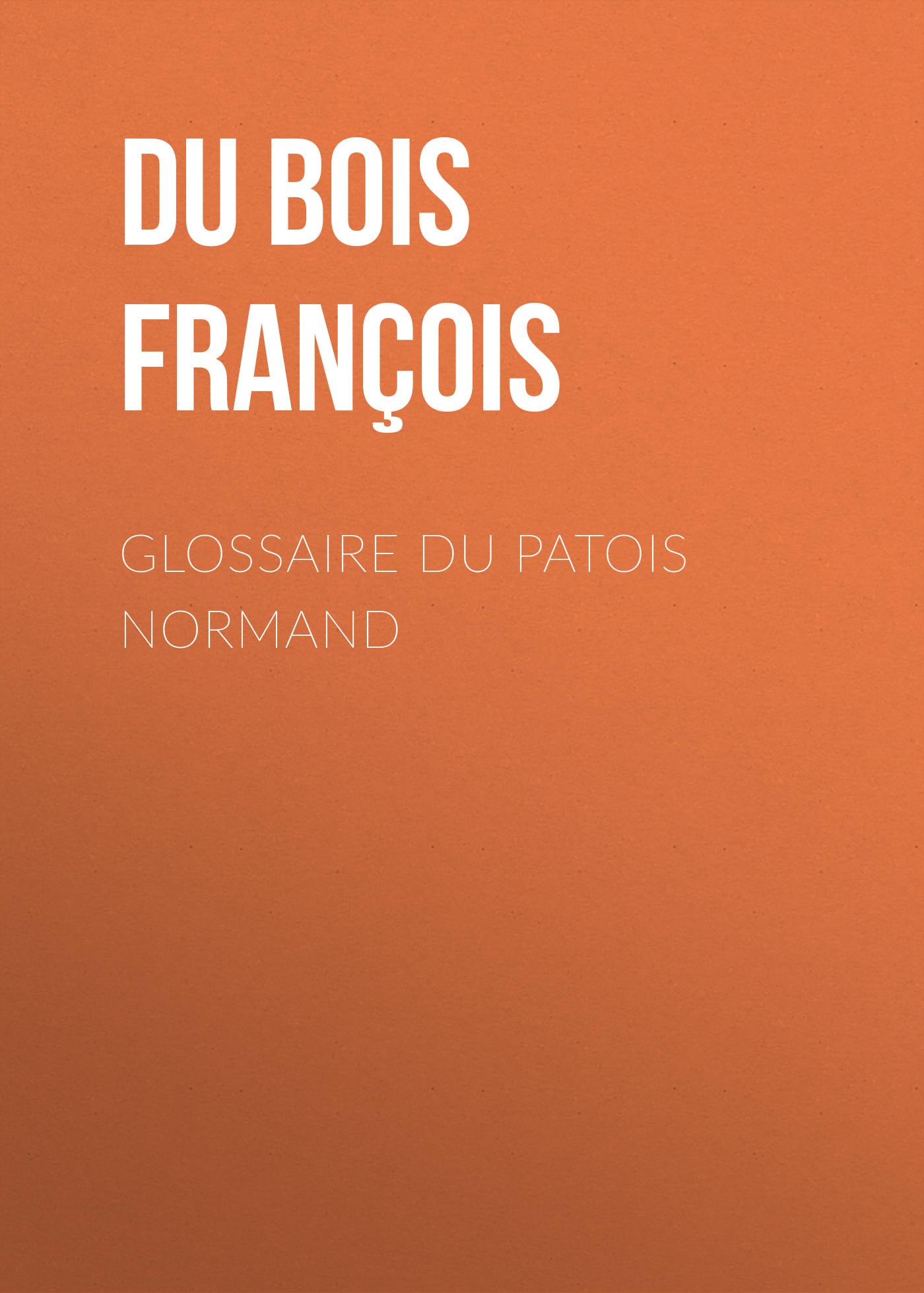 Du Bois Louis François Glossaire du patois normand монитор acer v226hqlab