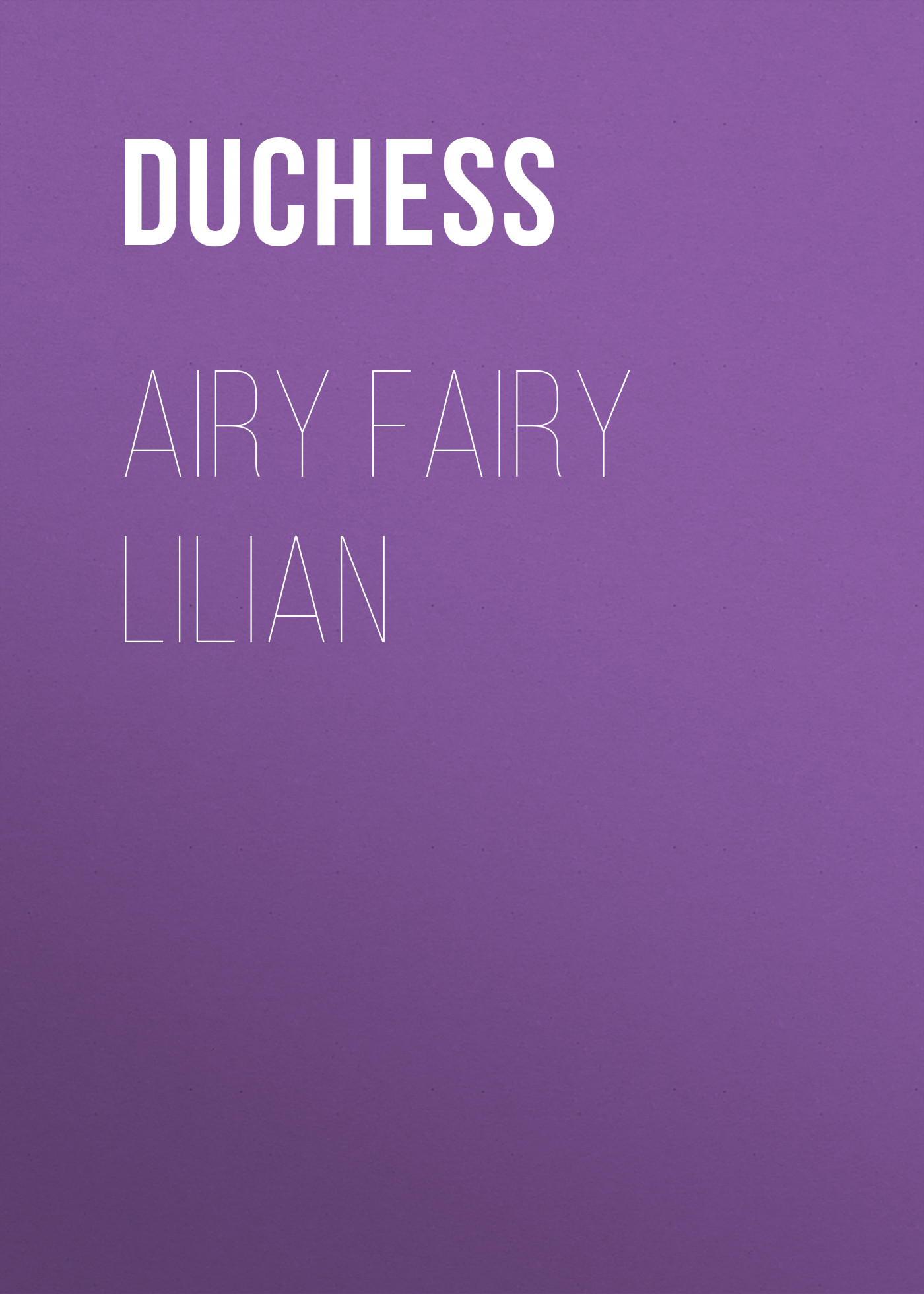 Duchess Airy Fairy Lilian