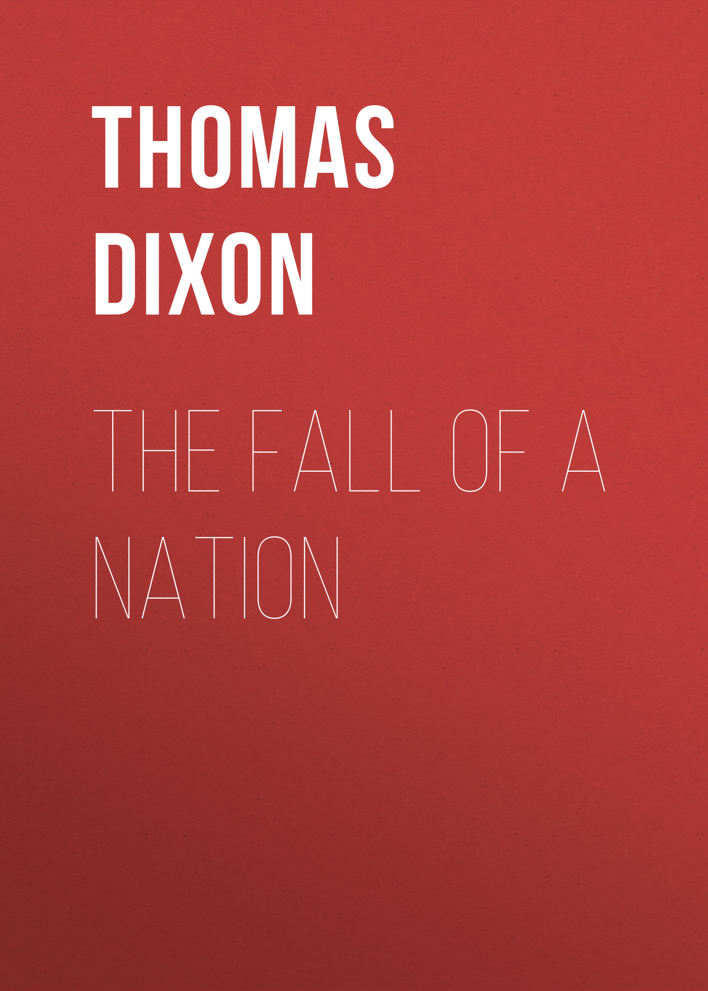 Thomas Dixon The Fall of a Nation недорого