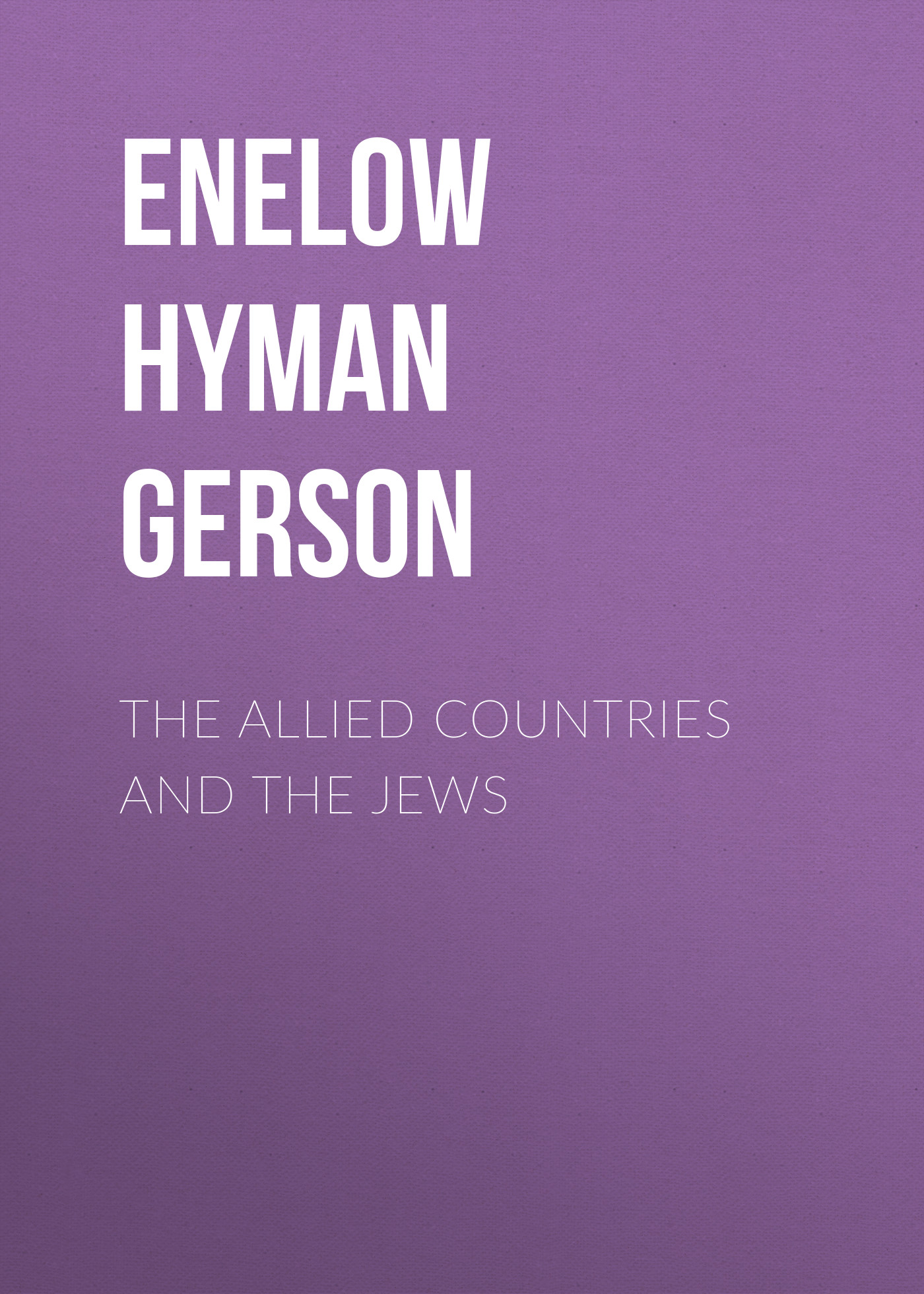 Enelow Hyman Gerson The Allied Countries and the Jews canarsie – the jews