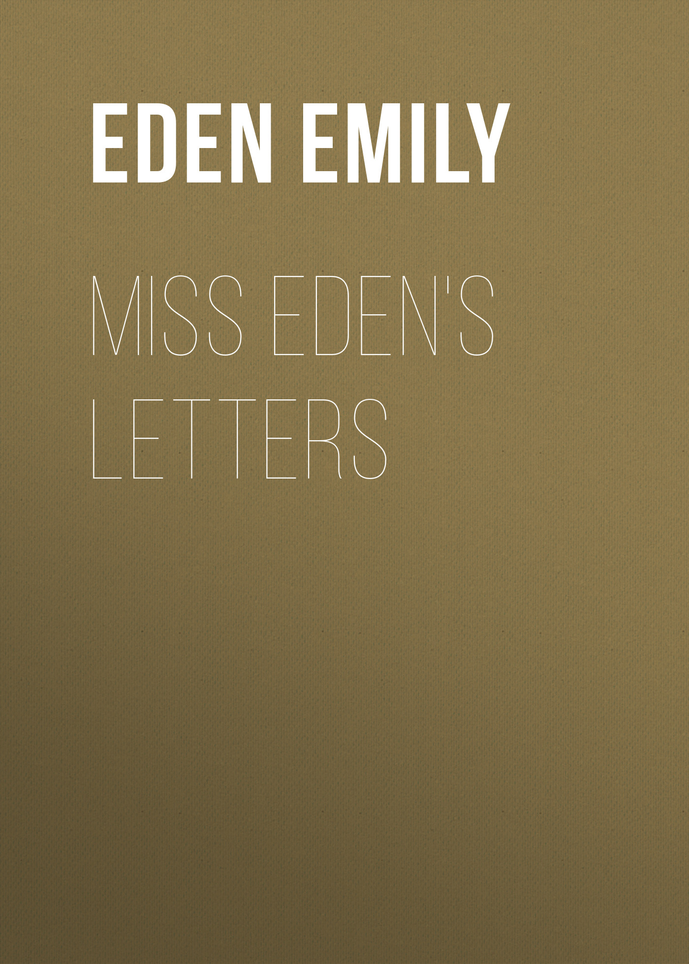 Eden Emily Miss Eden's Letters eden d410xst4
