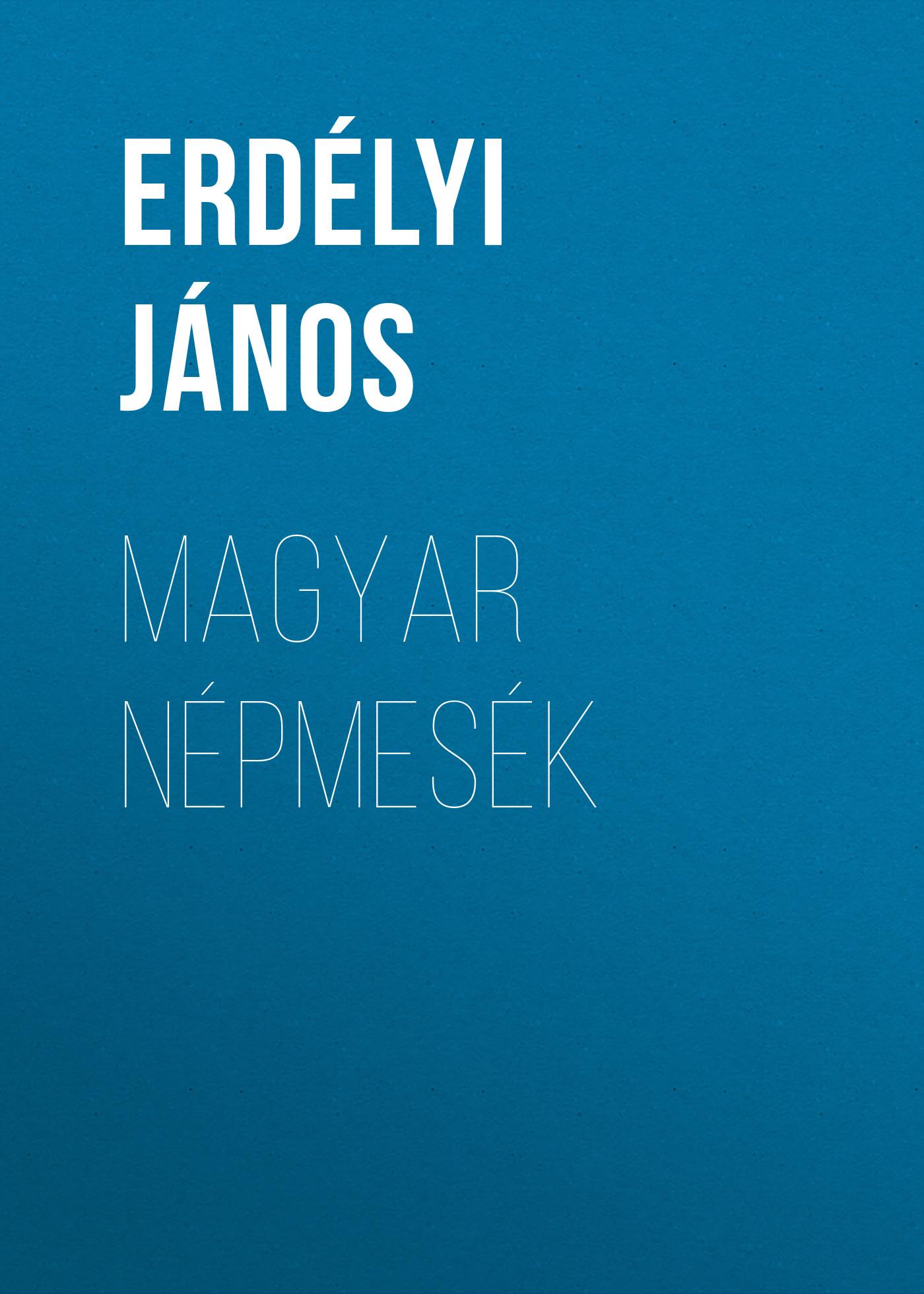 Erdélyi János Magyar népmesék magyar tudomanyos akadémia uj magyar muzeum egyszersmind a magyar academia kozlonye 1856