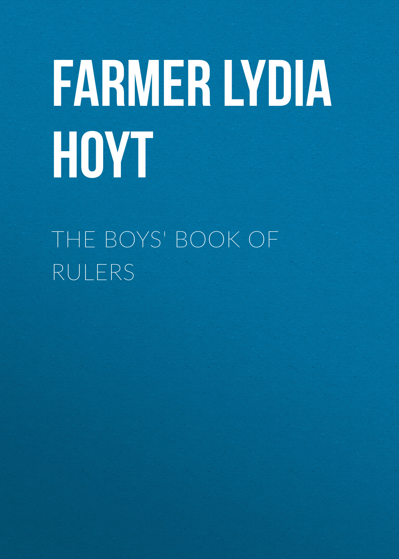 Farmer Lydia Hoyt The Boys' Book of Rulers cgs tyres as farmer 16 9 34 tt