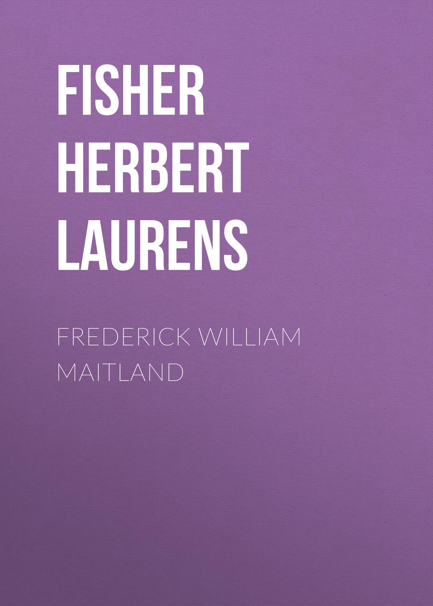 Fisher Herbert Albert Laurens Frederick William Maitland joanna maitland rake s reward