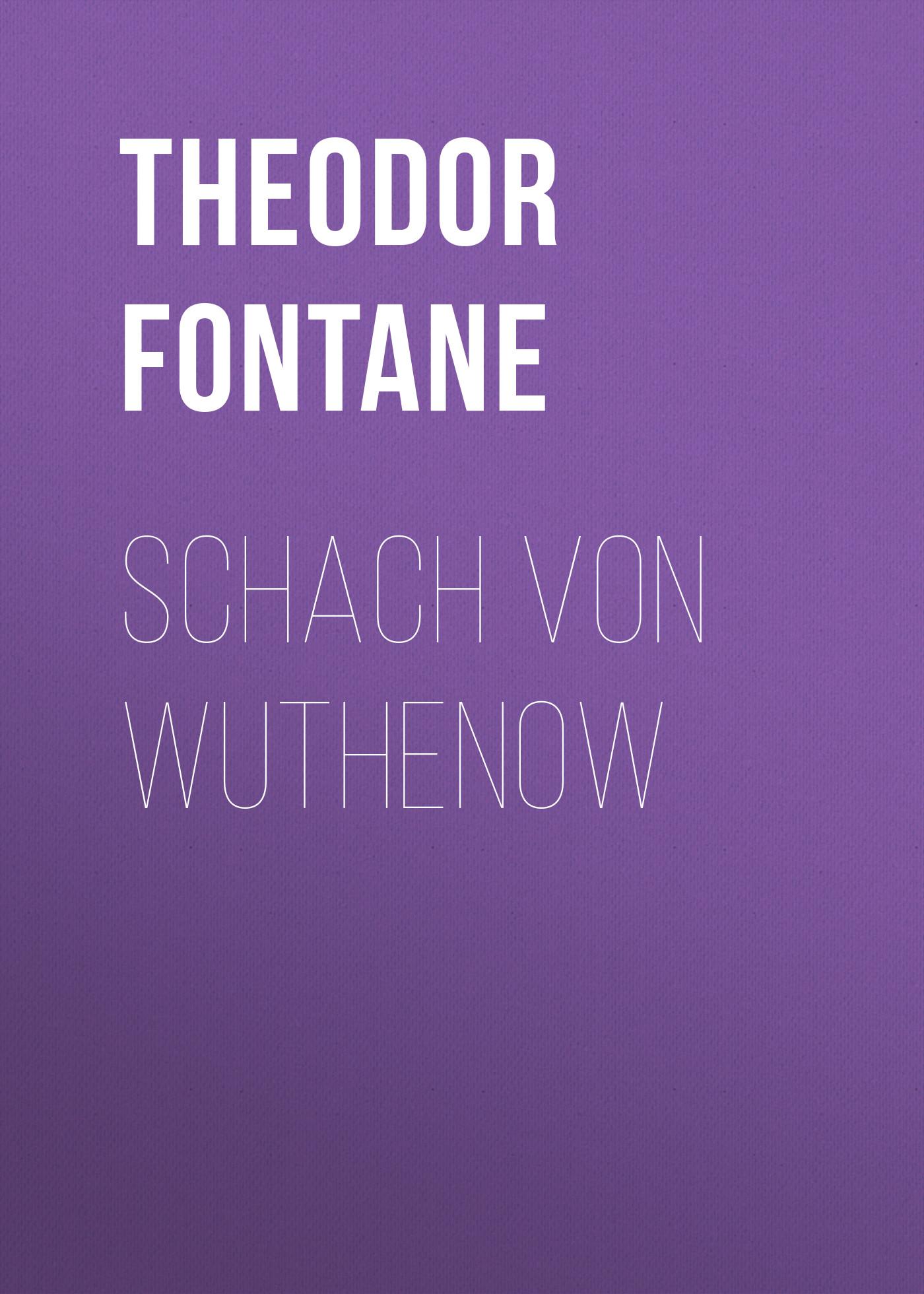 Theodor Fontane Schach von Wuthenow