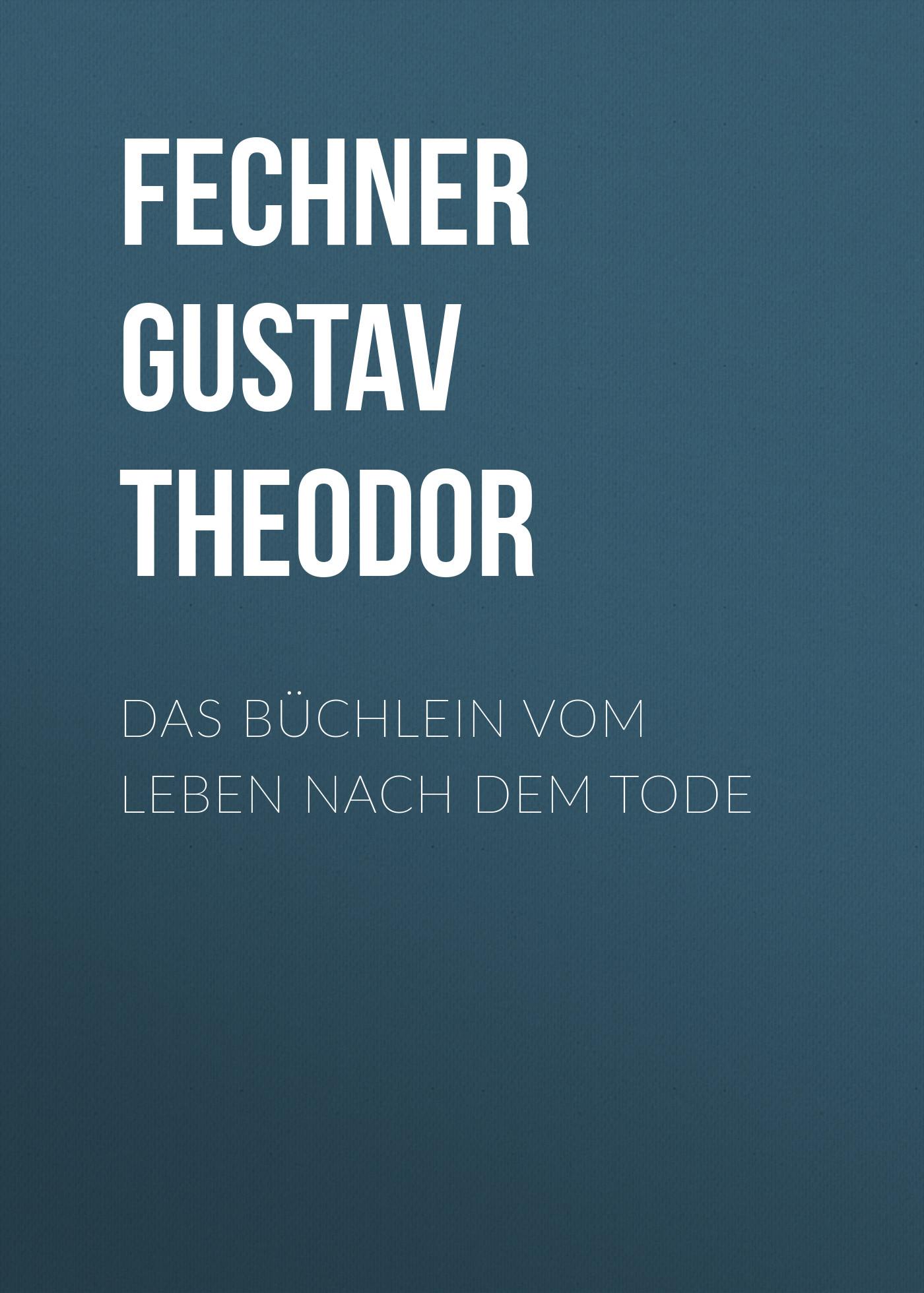 Fechner Gustav Theodor Das Büchlein vom Leben nach dem Tode ju ju be dandy lines 07mb01b 6655
