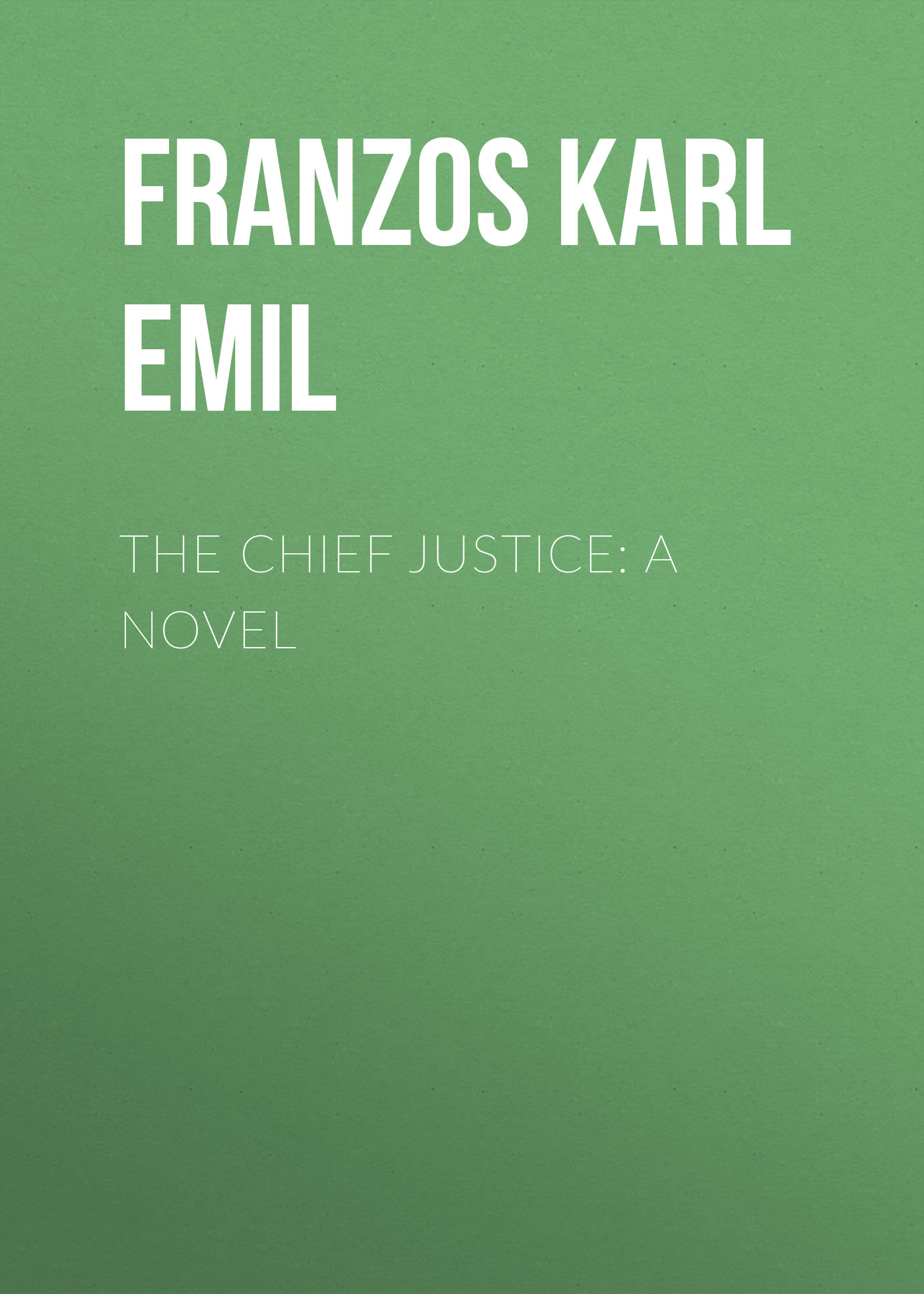 Franzos Karl Emil The Chief Justice: A Novel restorative justice for juveniles