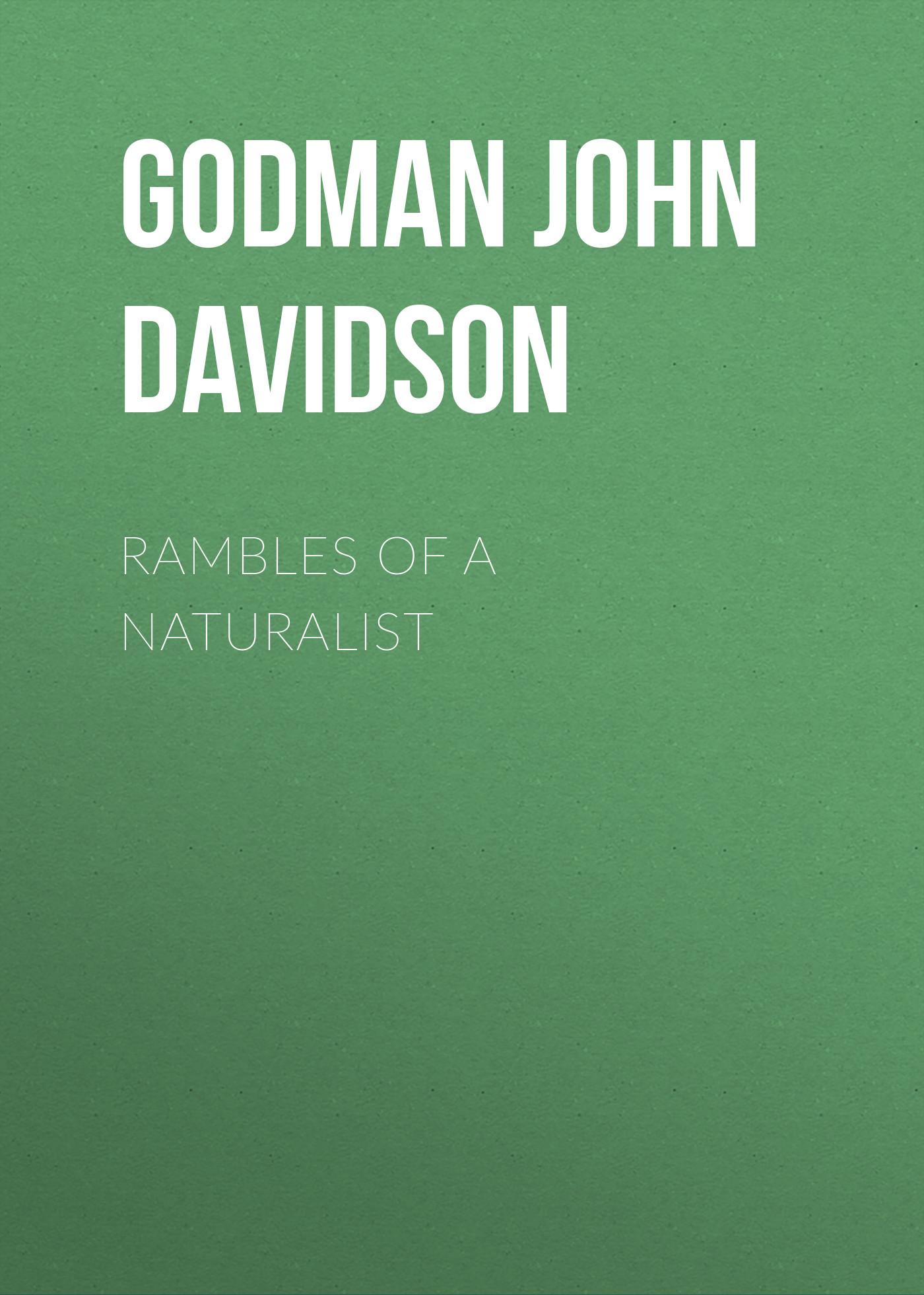 Godman John Davidson Rambles of a Naturalist carolyn davidson tempting a texan