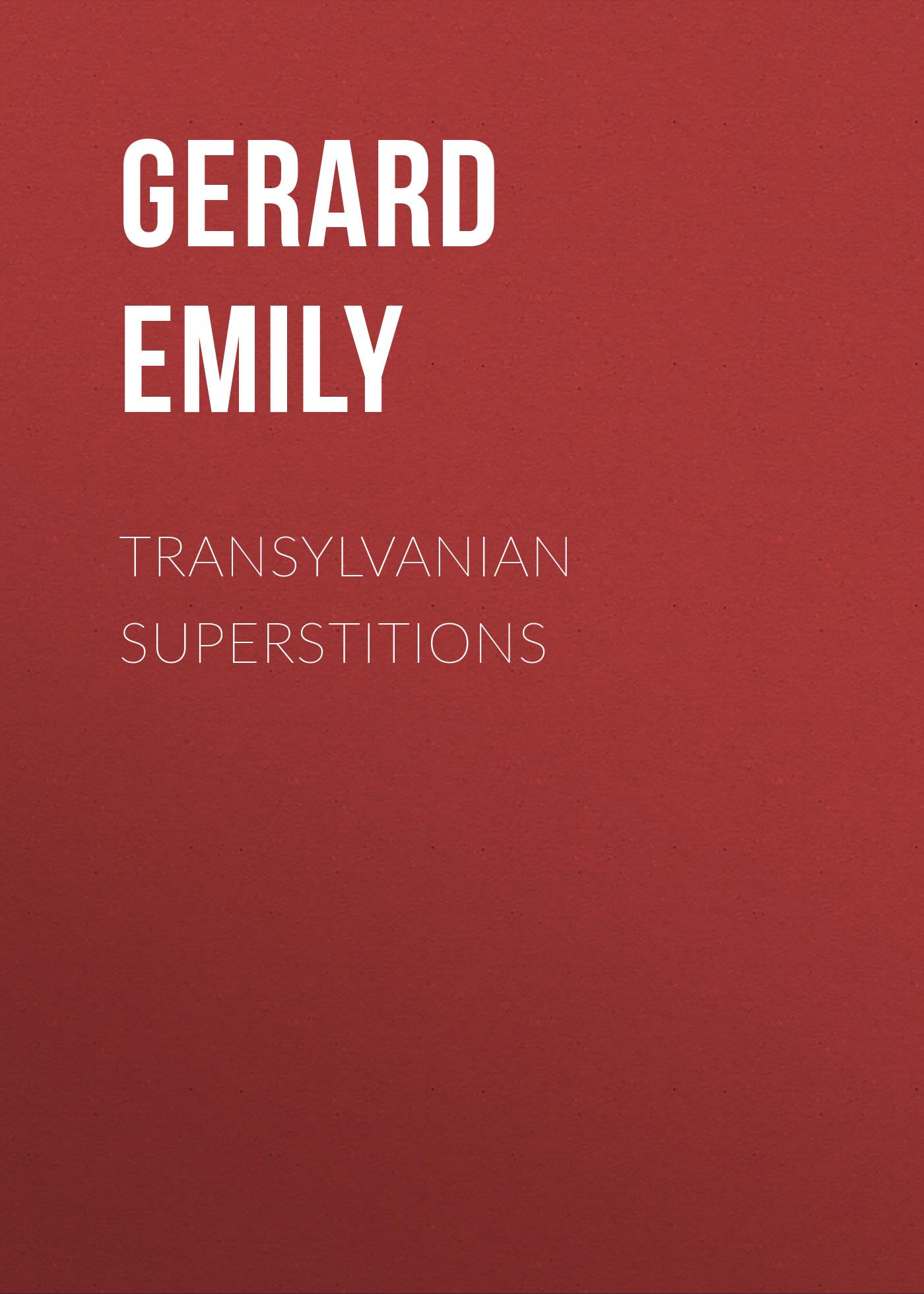 цена Gerard Emily Transylvanian Superstitions онлайн в 2017 году