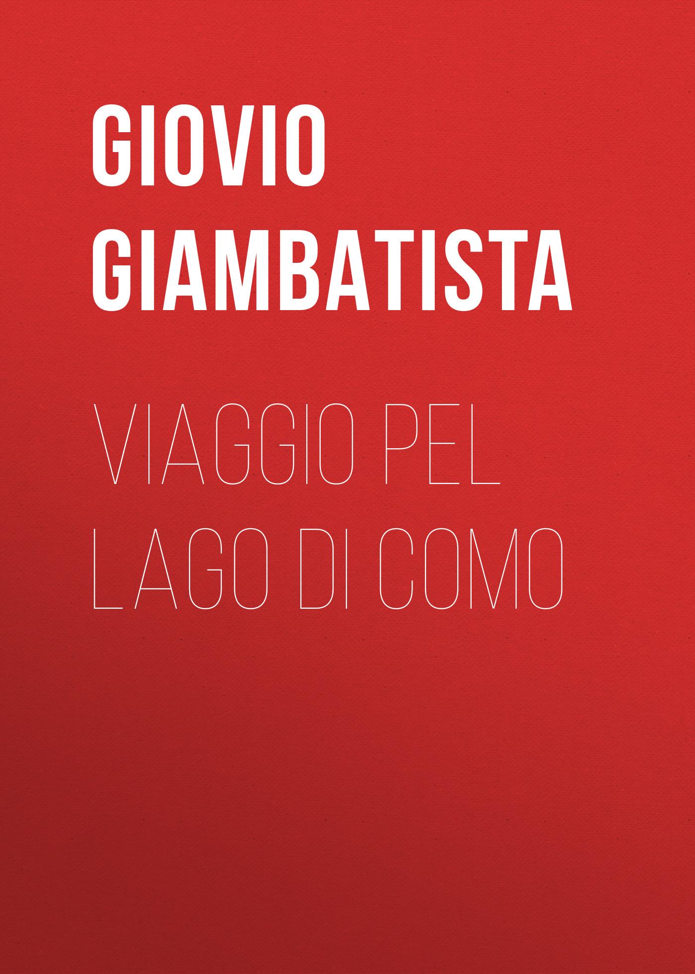 Giovio Giambatista Viaggio pel lago di Como top 10 viaggio di nozze