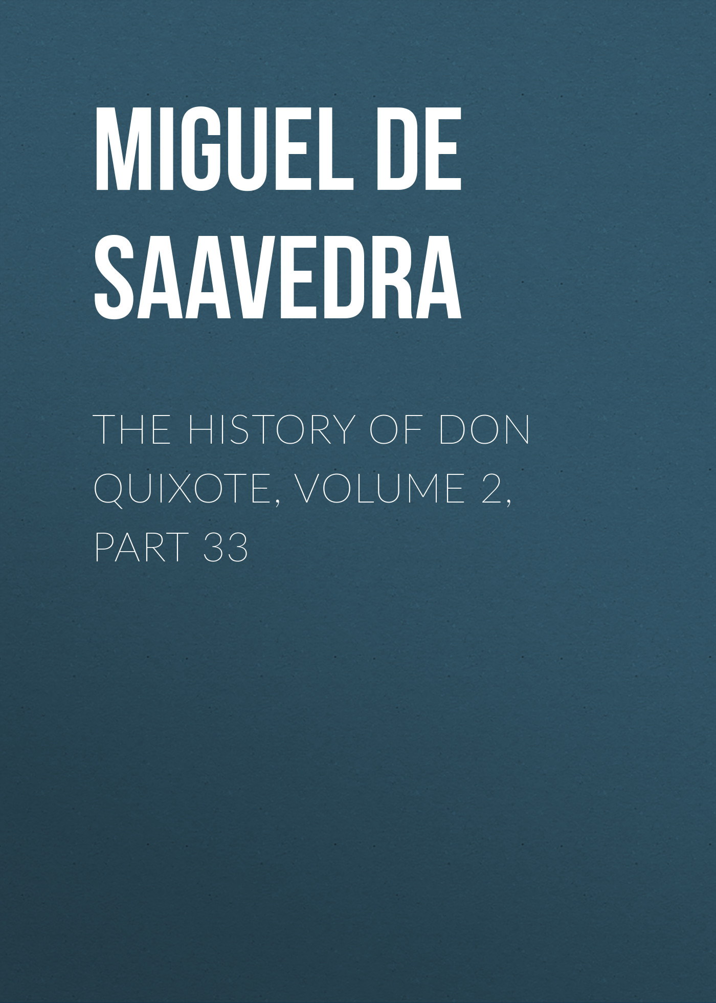 the history of don quixote volume 2 part 33