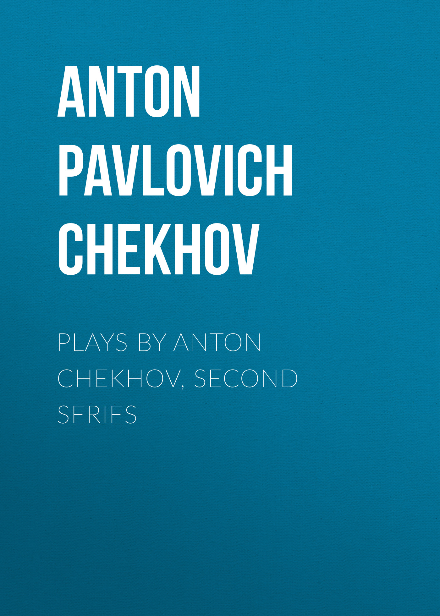 Антон Чехов Plays by Anton Chekhov, Second Series five plays by langston hughes
