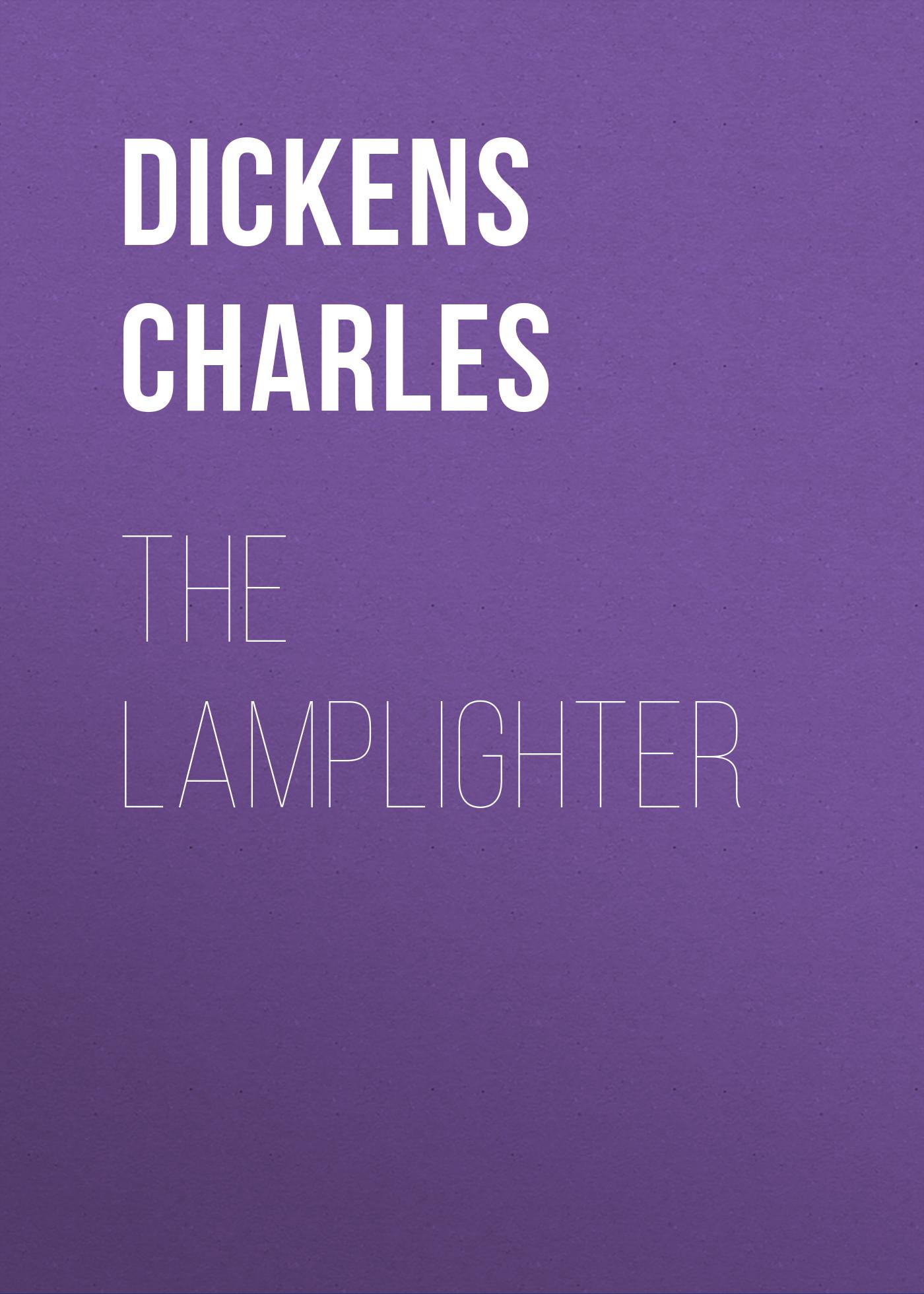 все цены на Чарльз Диккенс The Lamplighter