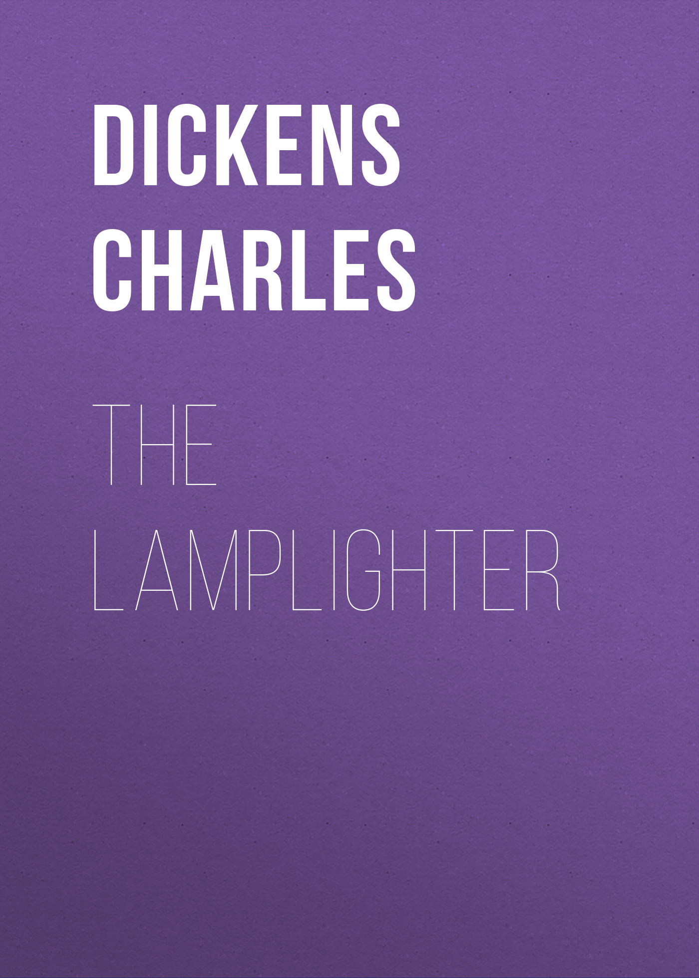 Чарльз Диккенс The Lamplighter charles dickens sketches by boz ii
