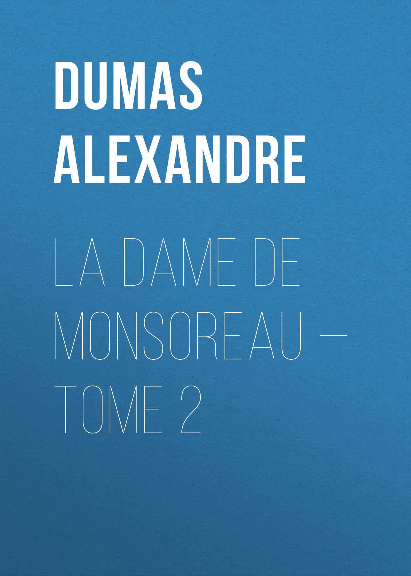 Александр Дюма La dame de Monsoreau — Tome 2 цена