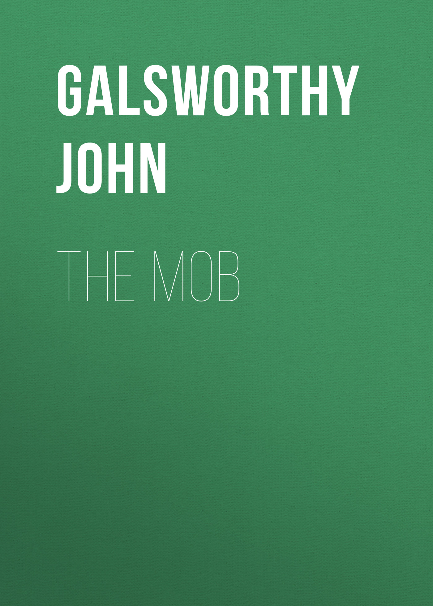 Galsworthy John The Mob john galsworthy five tales