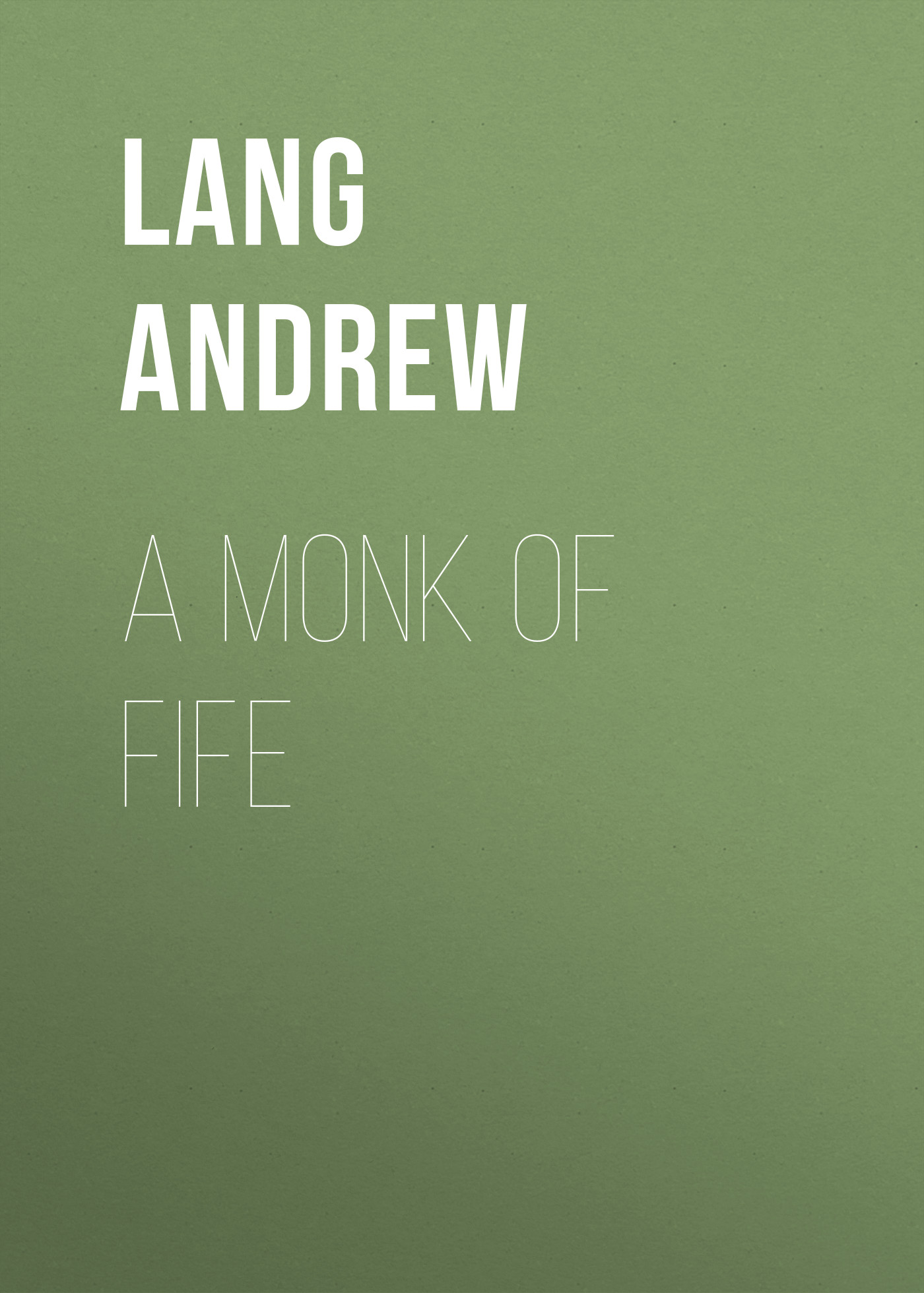 Lang Andrew A Monk of Fife