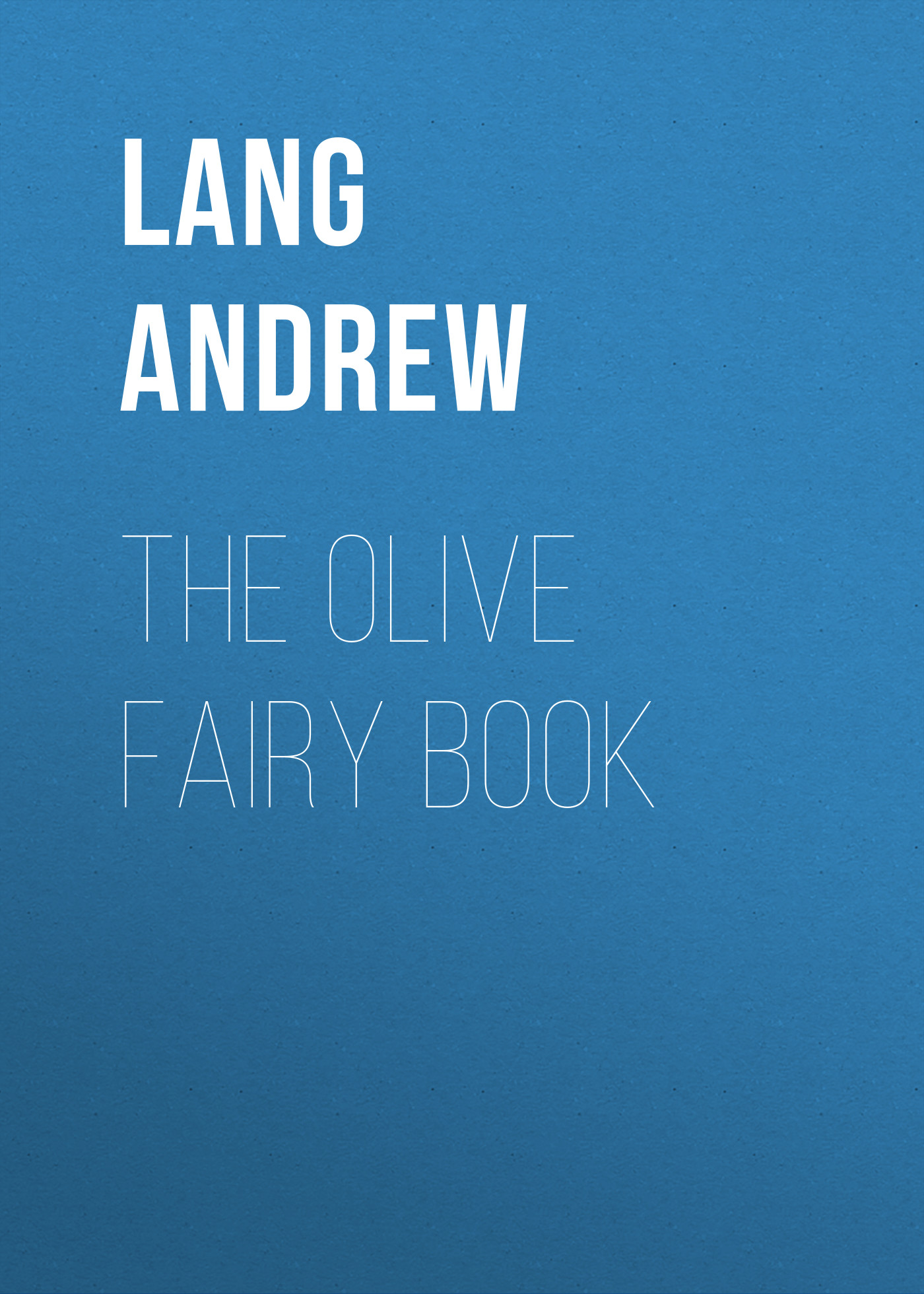 Lang Andrew The Olive Fairy Book lang andrew the book of dreams and ghosts