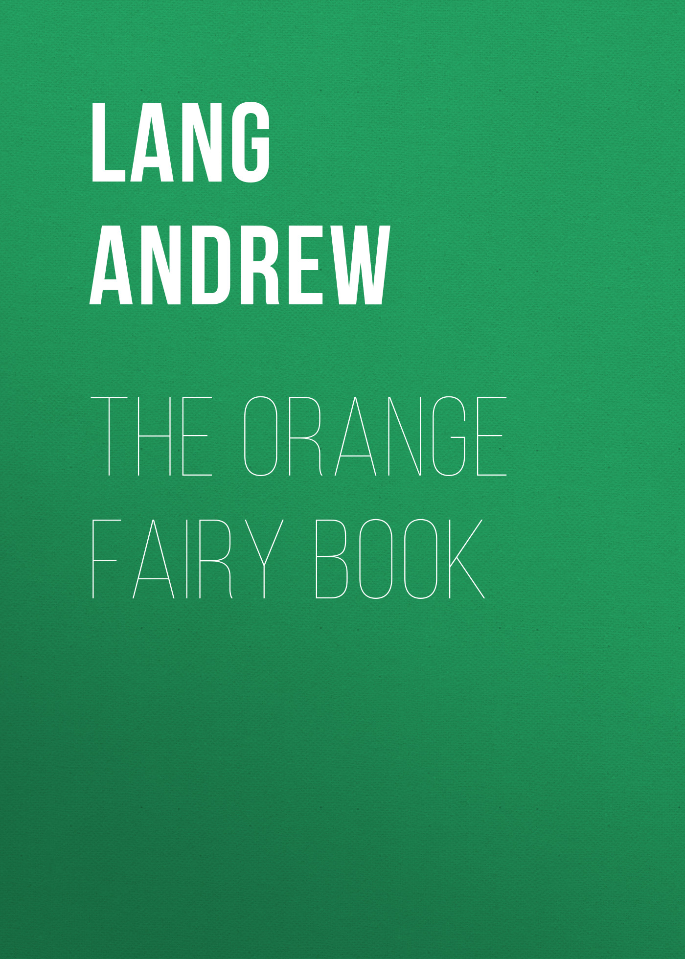 Lang Andrew The Orange Fairy Book lang andrew the red book of heroes