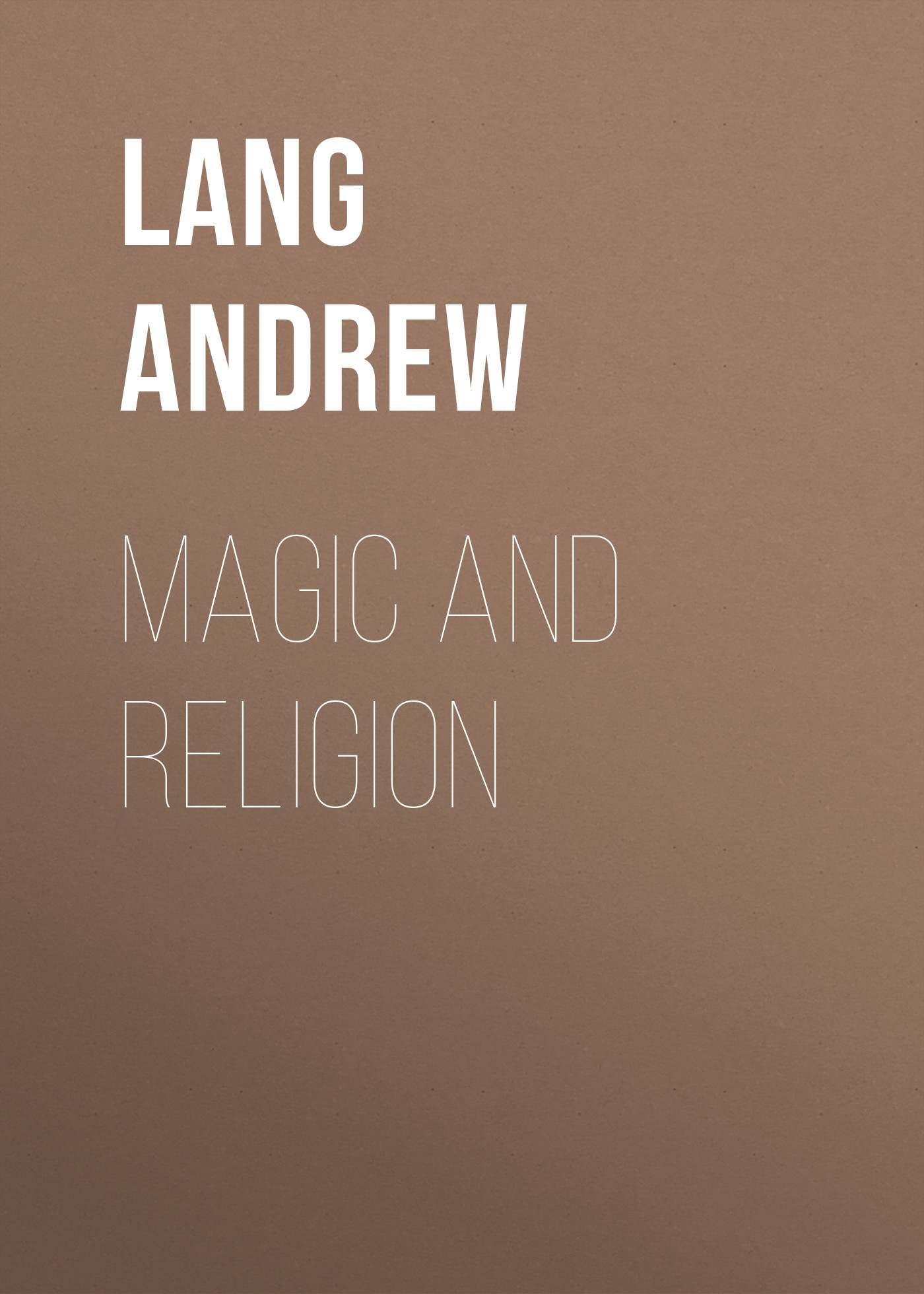 Lang Andrew Magic and Religion lang andrew homer and his age