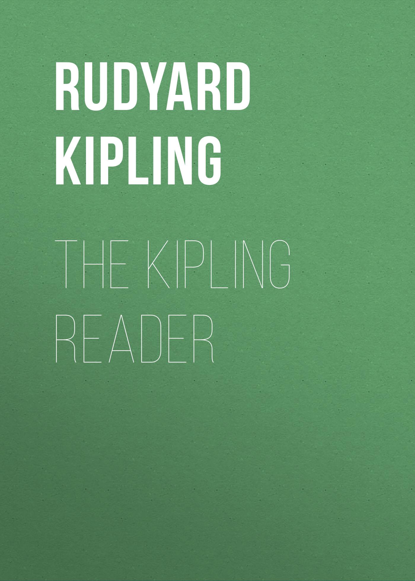 Редьярд Киплинг The Kipling Reader киплинг р kipling the second jungle book