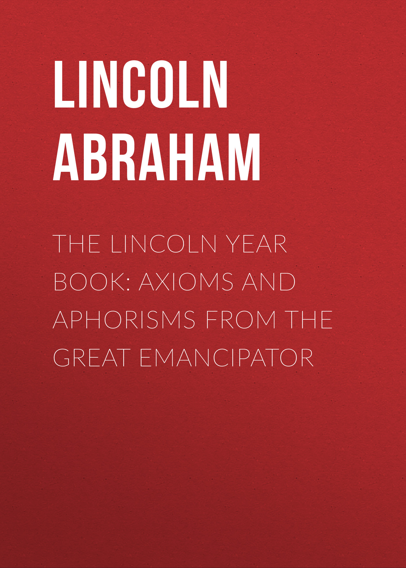 Фото - Lincoln Abraham The Lincoln Year Book: Axioms and Aphorisms from the Great Emancipator year book trotting and pacing