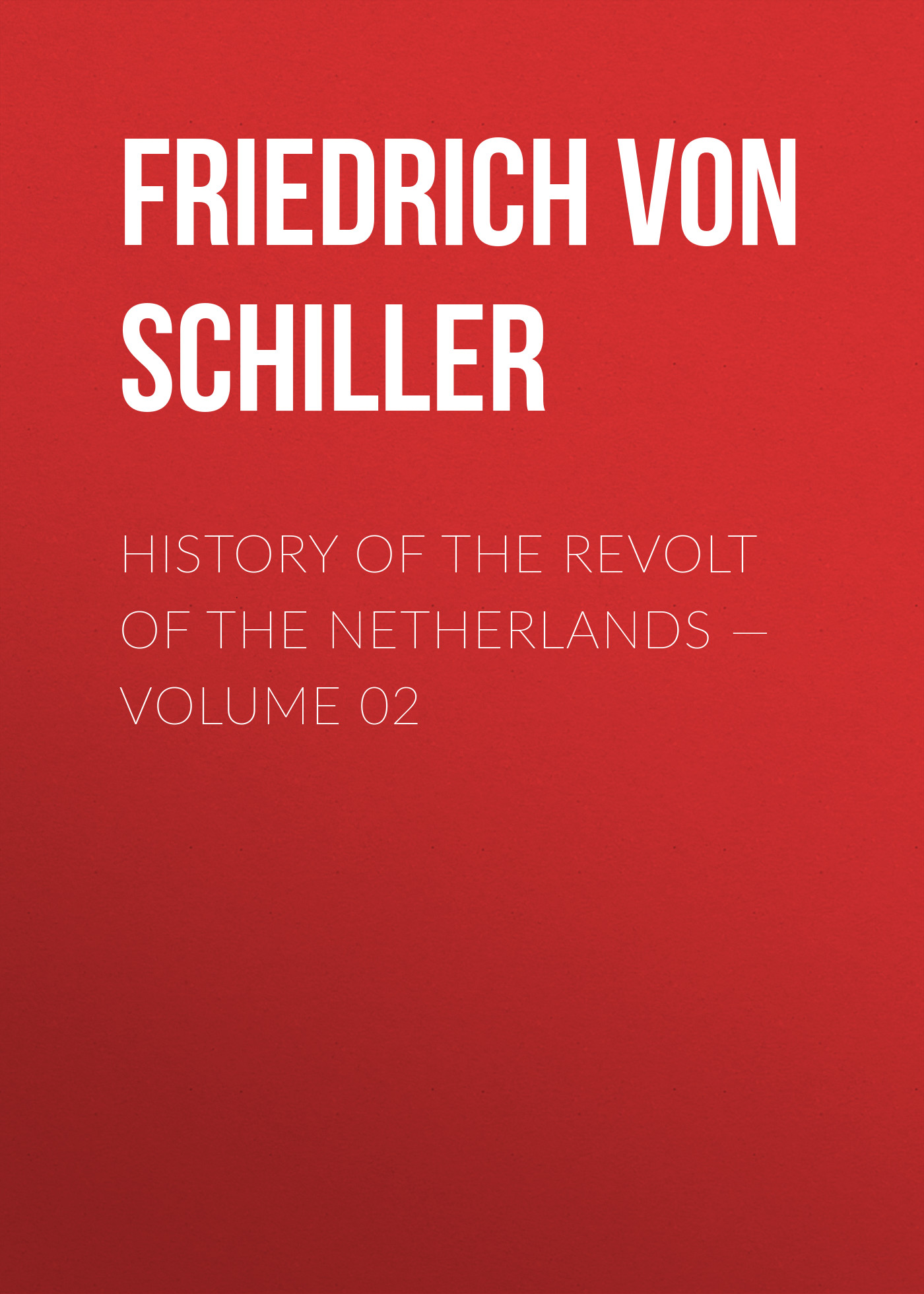 лучшая цена Friedrich von Schiller History of the Revolt of the Netherlands — Volume 02