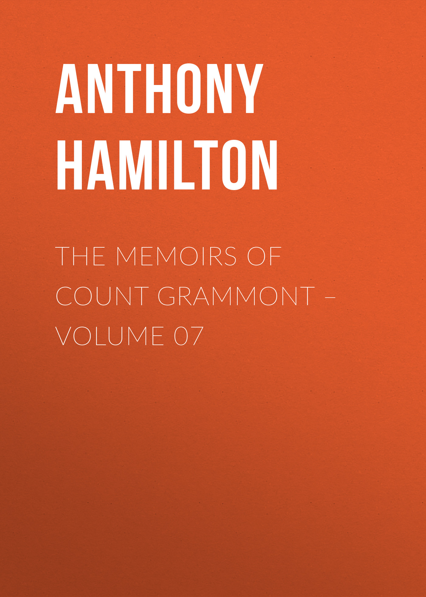 Anthony Hamilton The Memoirs of Count Grammont – Volume 07 anthony hamilton memoirs of count grammont vol 2