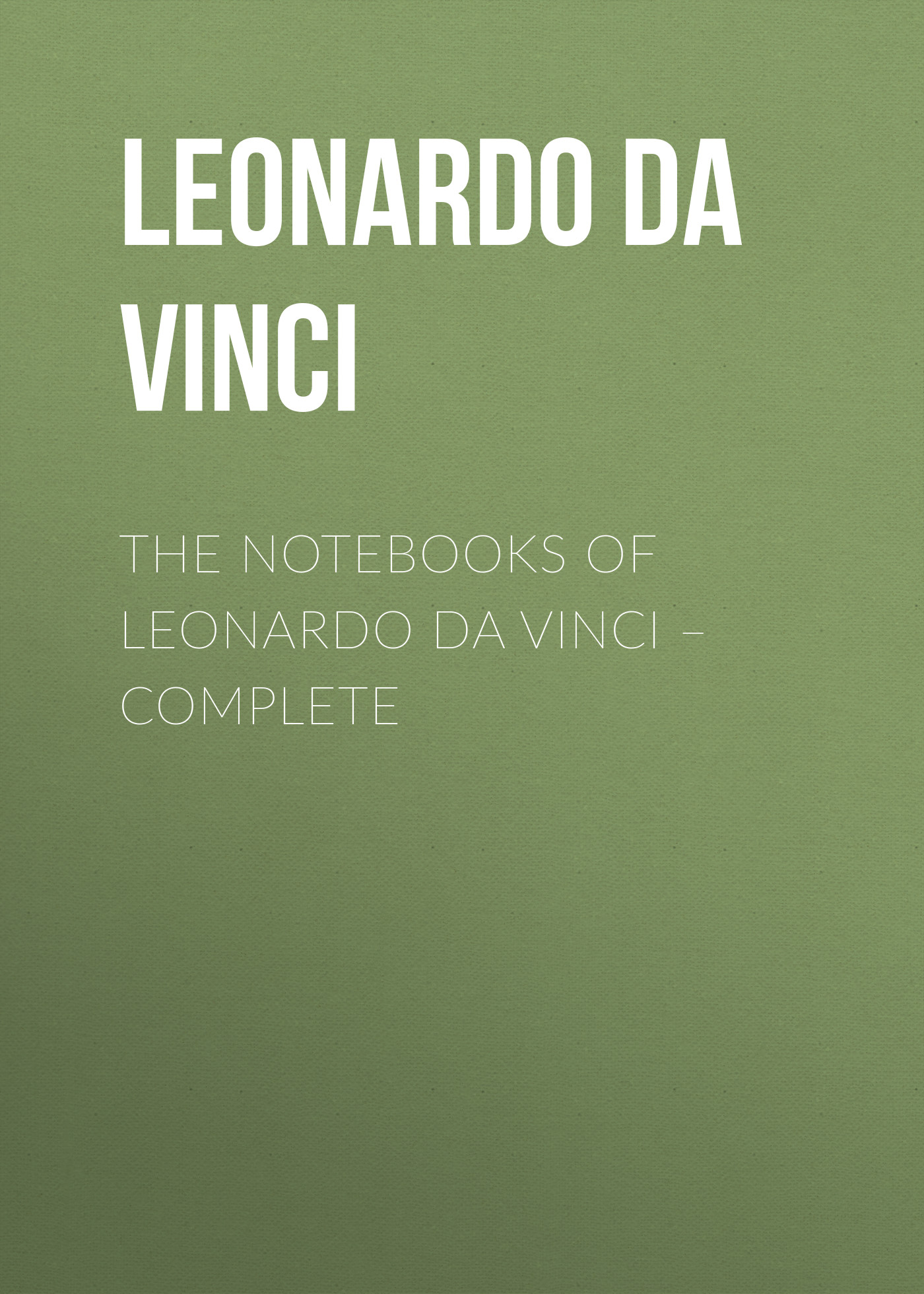 Leonardo da Vinci The Notebooks of Leonardo Da Vinci. Complete цена