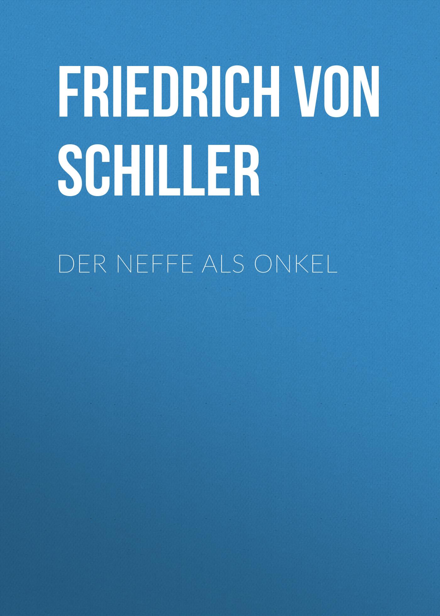 Friedrich von Schiller Der Neffe als Onkel le vele 1 5 сп gullu 7722