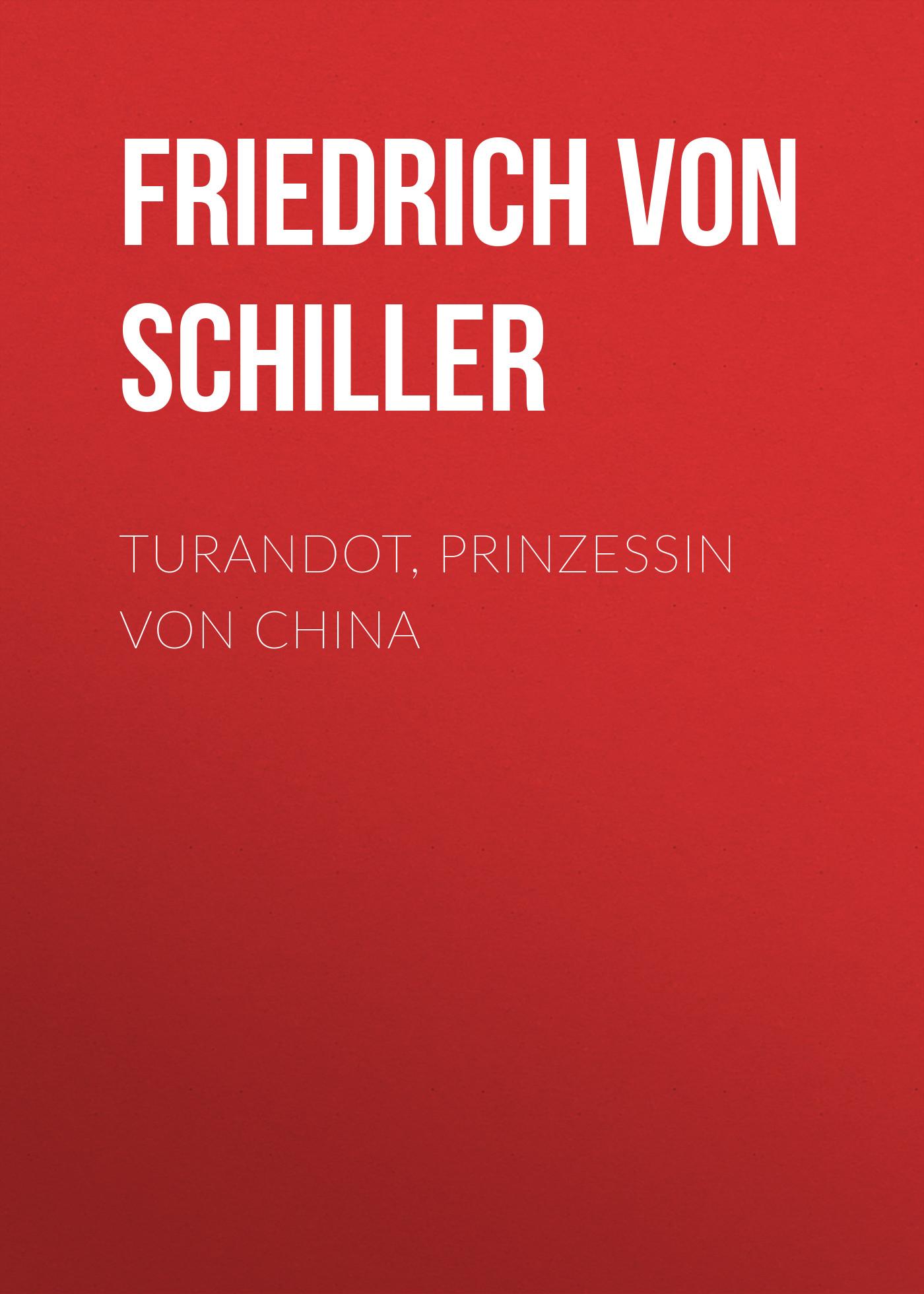 Friedrich von Schiller Turandot, Prinzessin von China пенал prinzessin lillifee 3