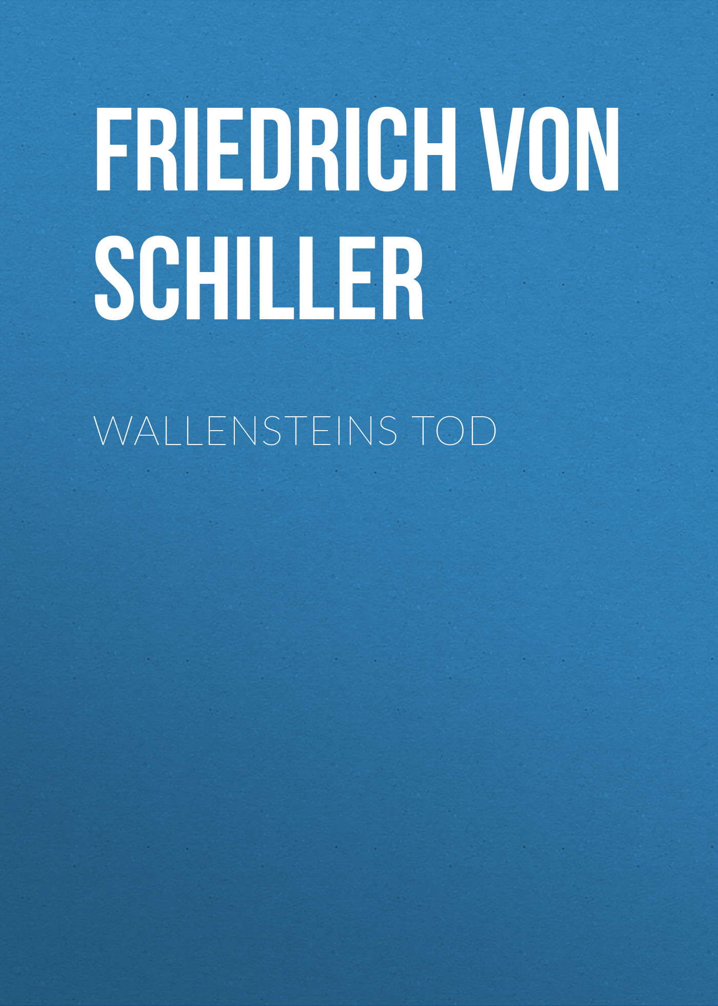 Friedrich von Schiller Wallensteins Tod alcatel one touch 2012d white