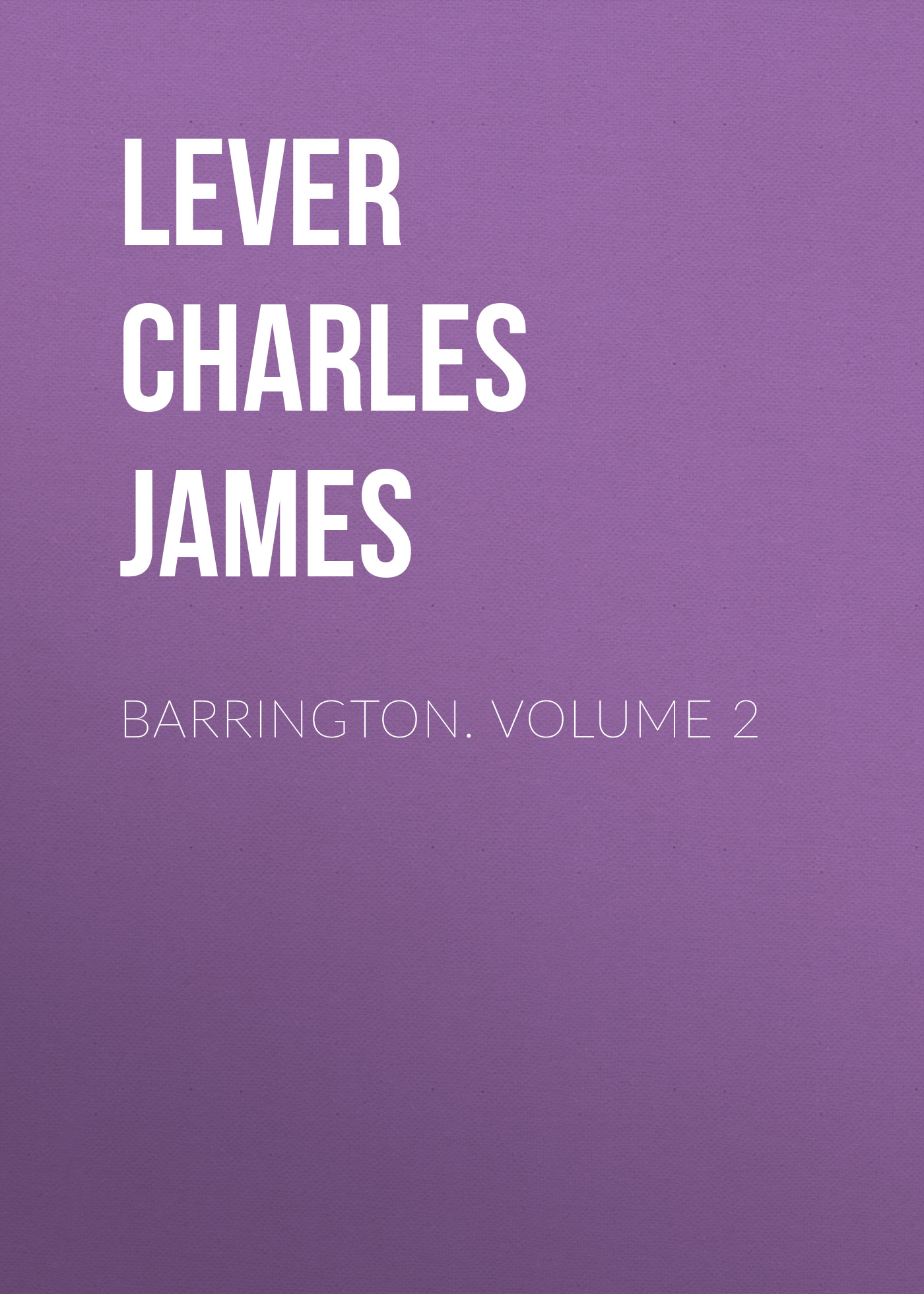 Lever Charles James Barrington. Volume 2 цена и фото
