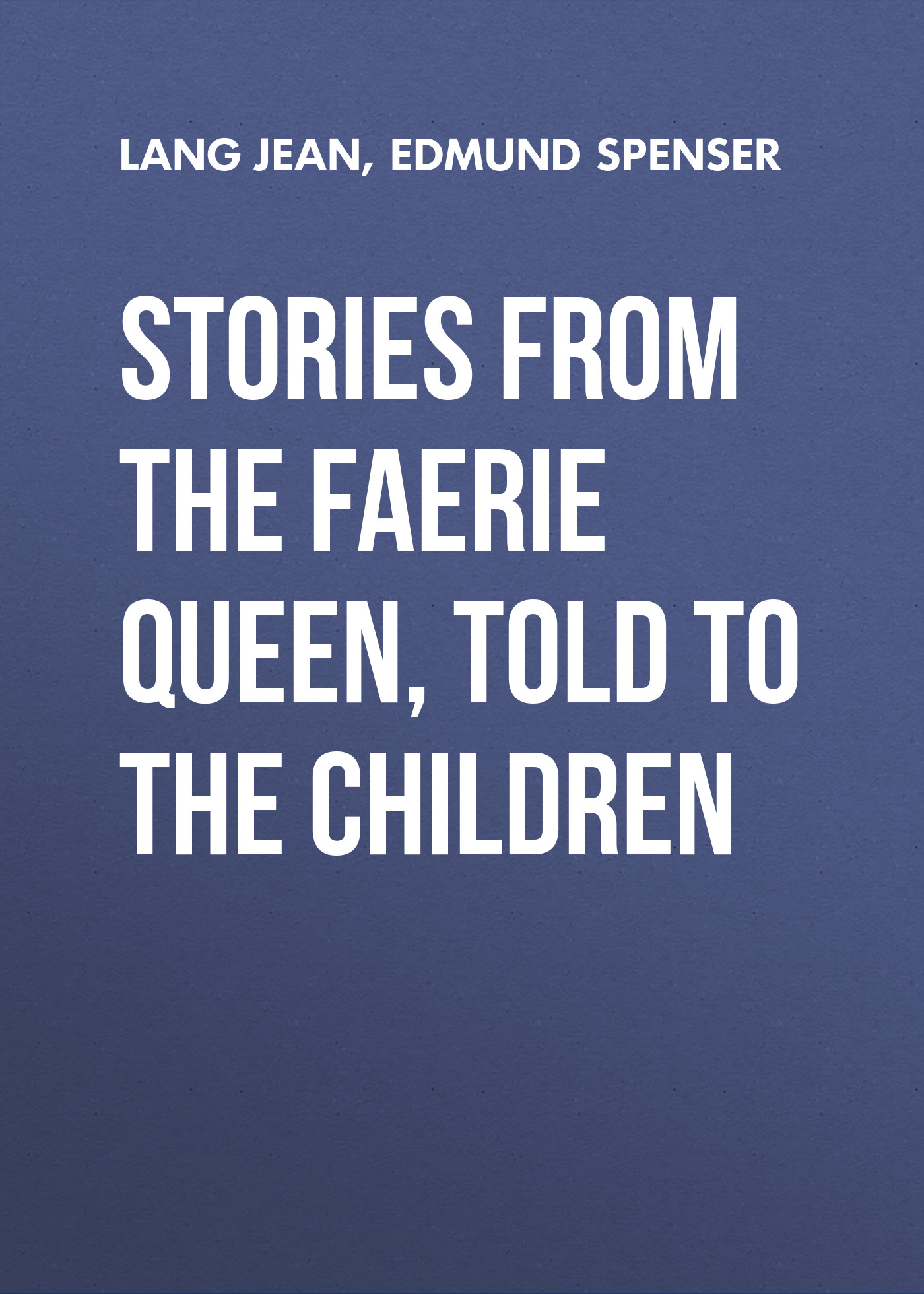 Edmund Spenser Stories from the Faerie Queen, Told to the Children case carleton britton funny stories told by the soldiers