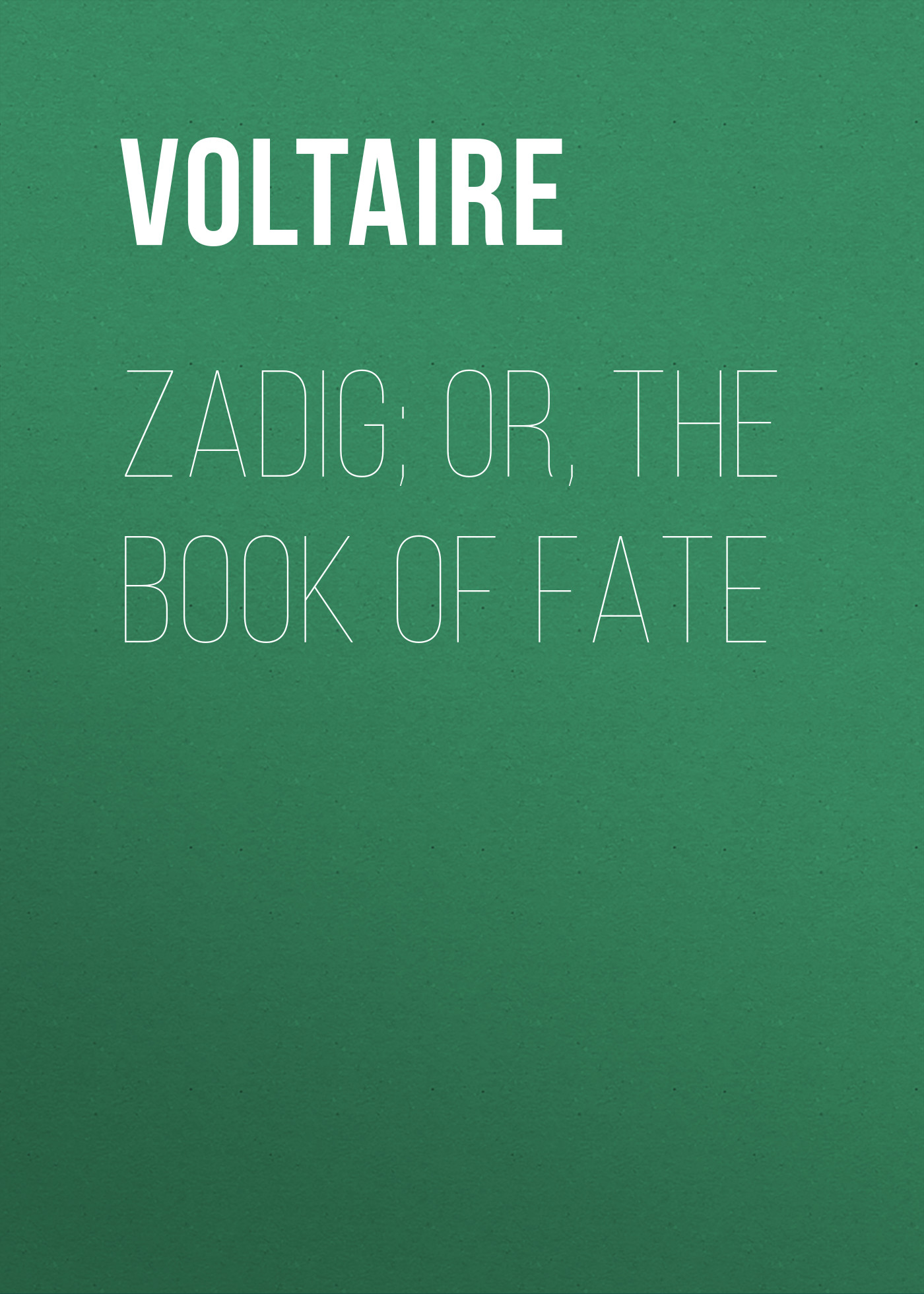 Вольтер Zadig; Or, The Book of Fate kiss of fate