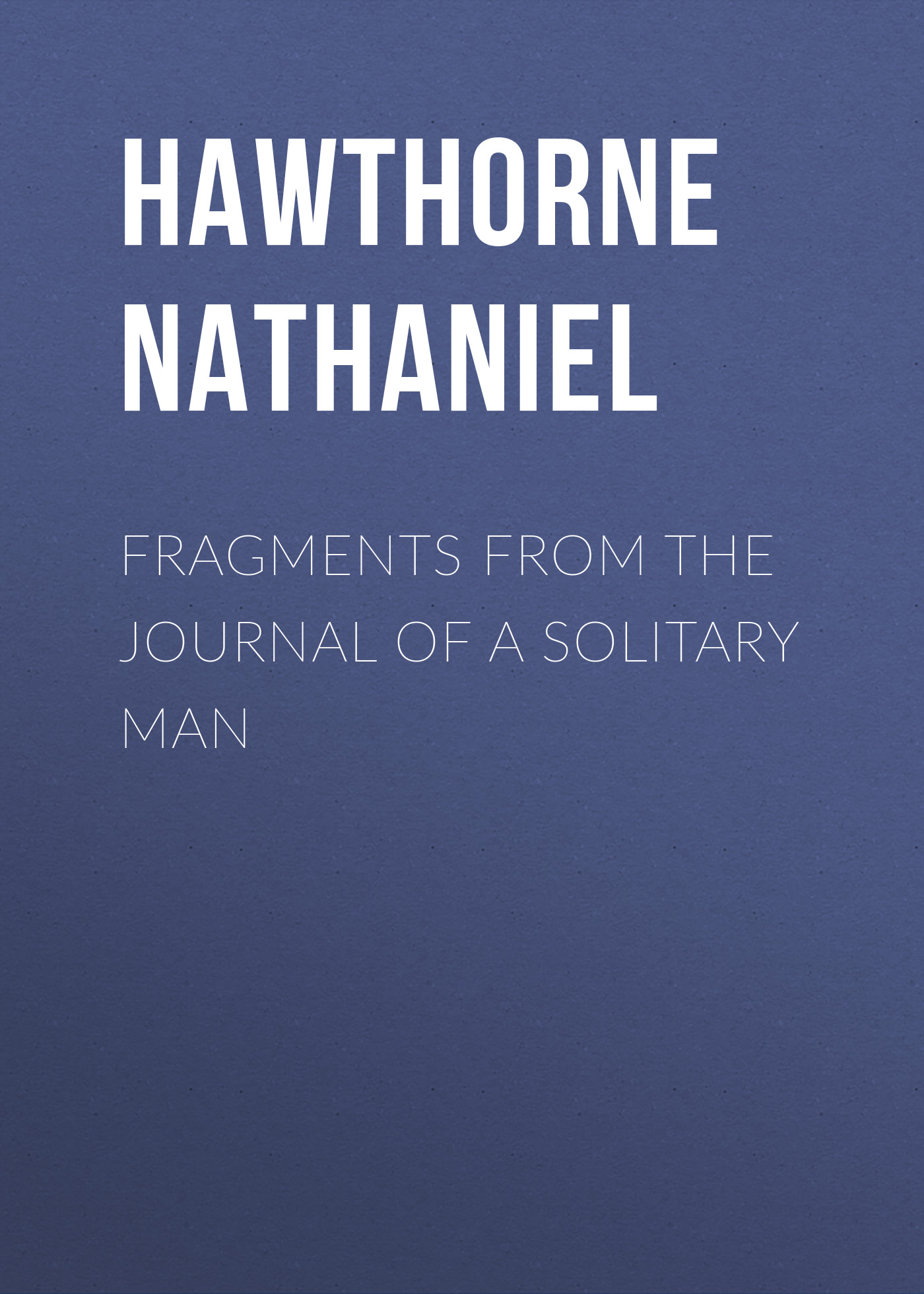 Hawthorne Nathaniel Fragments from the Journal of a Solitary Man prediction of bone length from bone fragments