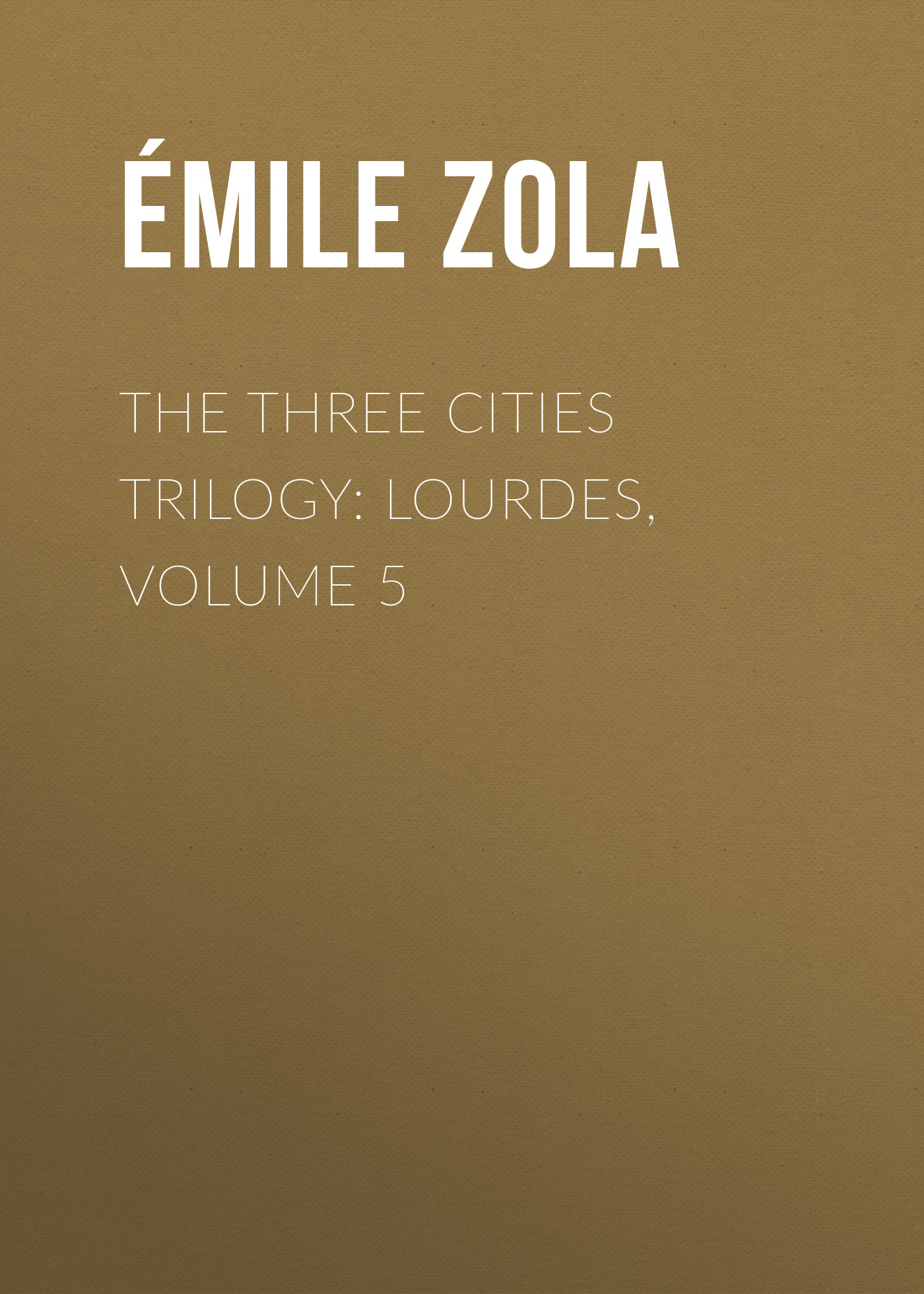 the three cities trilogy lourdes volume 5